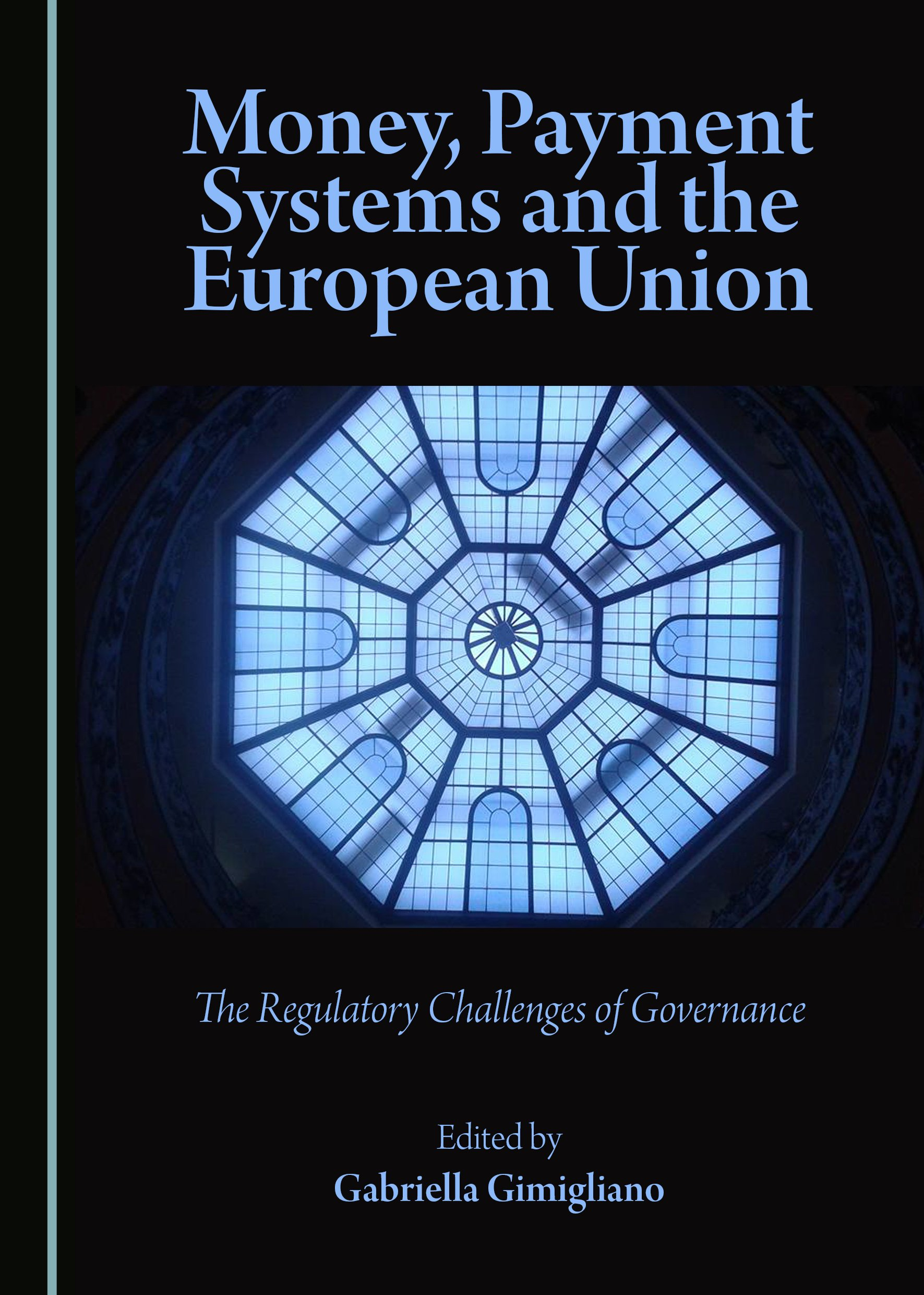Money, Payment Systems and the European Union: The Regulatory Challenges of Governance