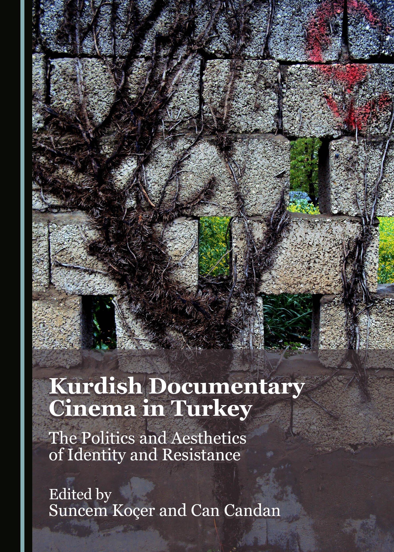 Kurdish Documentary Cinema in Turkey: The Politics and Aesthetics of Identity and Resistance