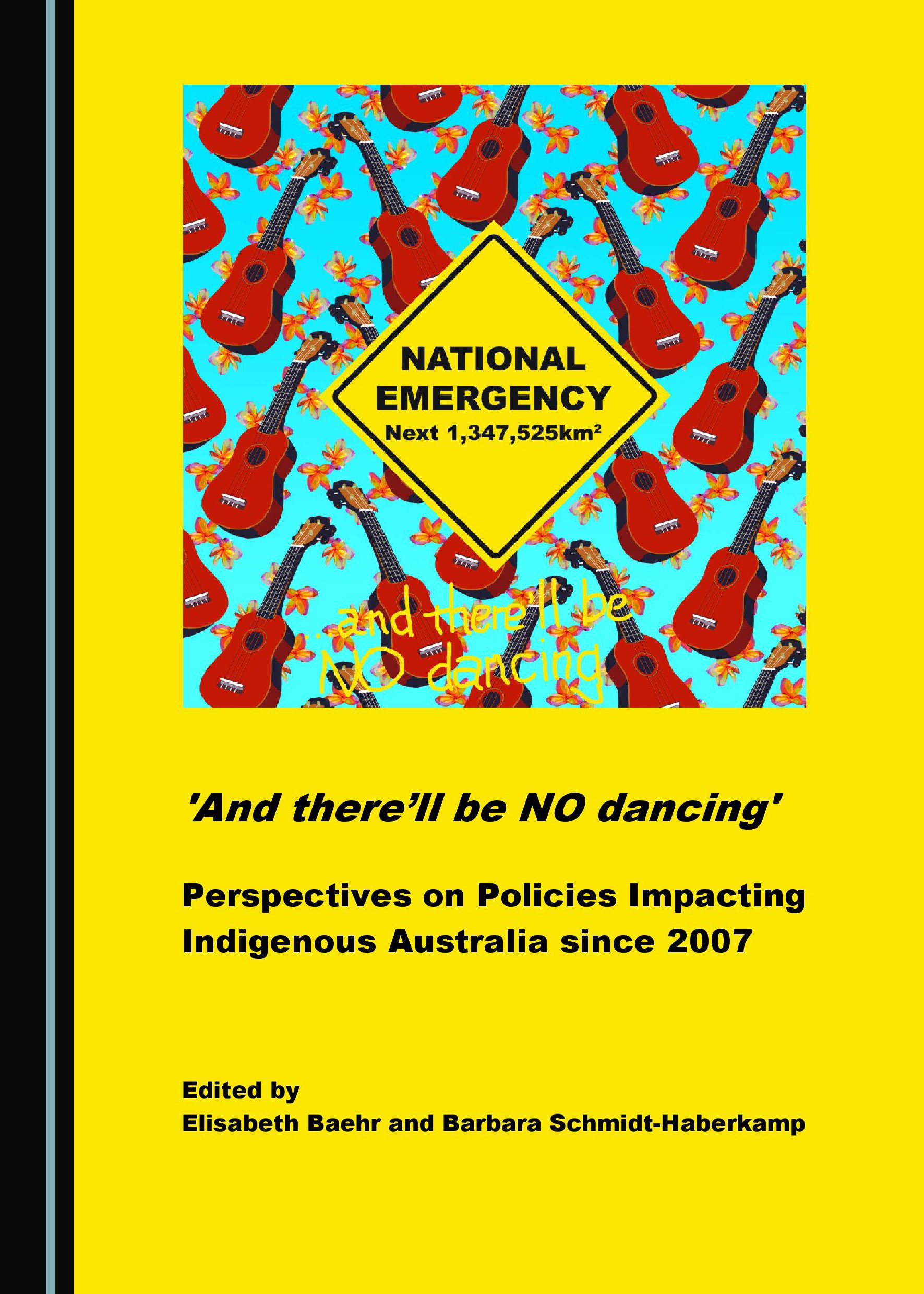 'And there'll be NO dancing': Perspectives on Policies Impacting Indigenous Australia since 2007