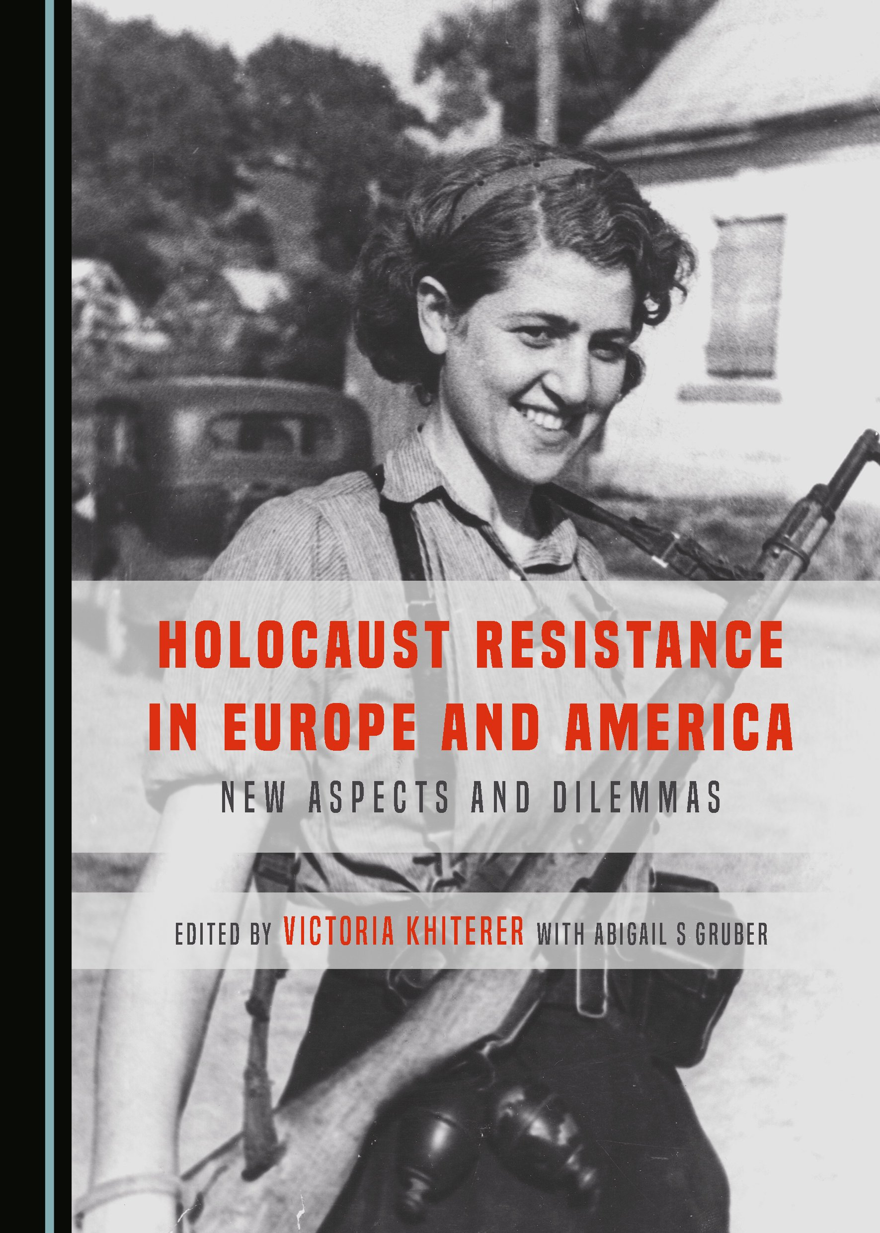 Holocaust Resistance in Europe and America: New Aspects and Dilemmas