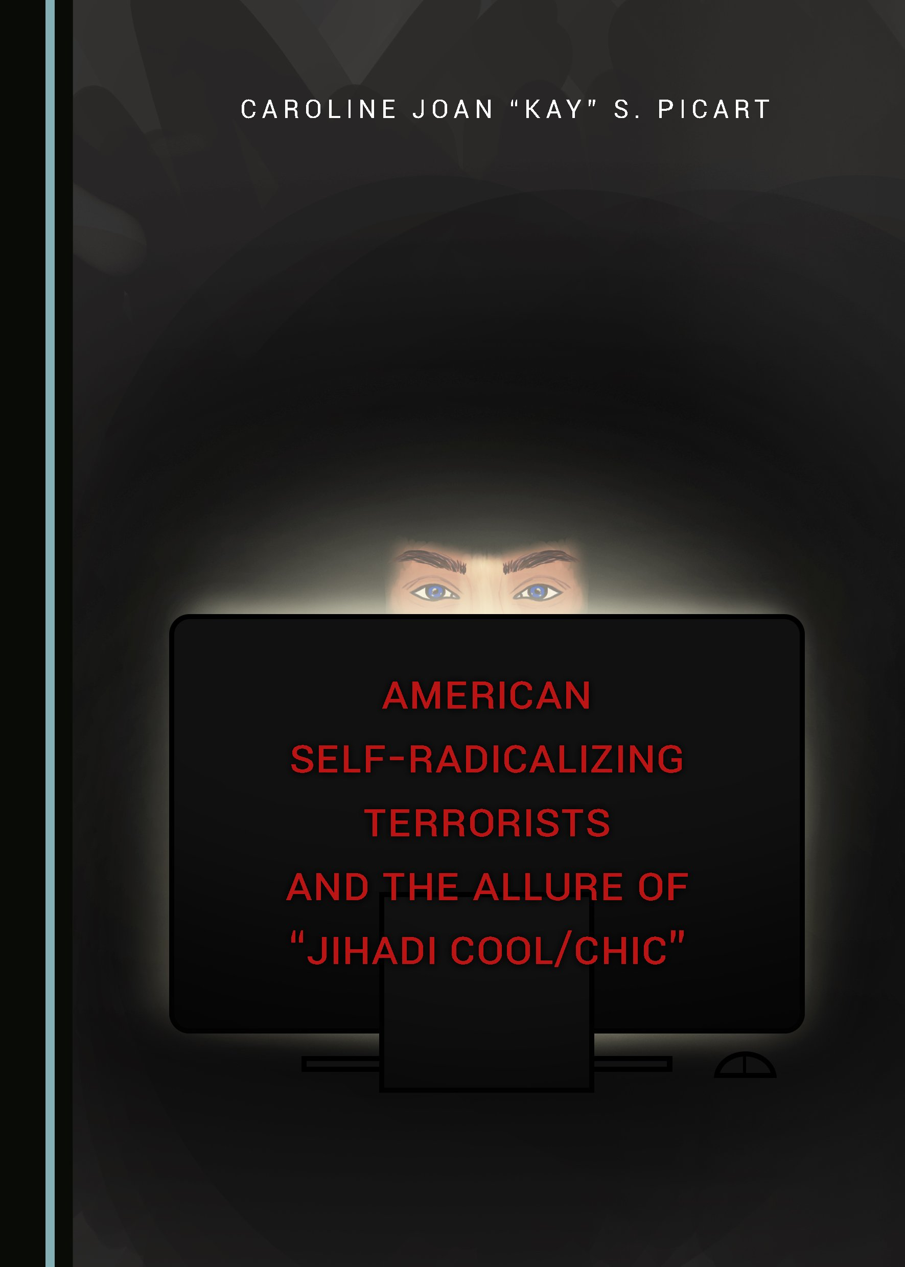 American Self-Radicalizing Terrorists and the Allure of