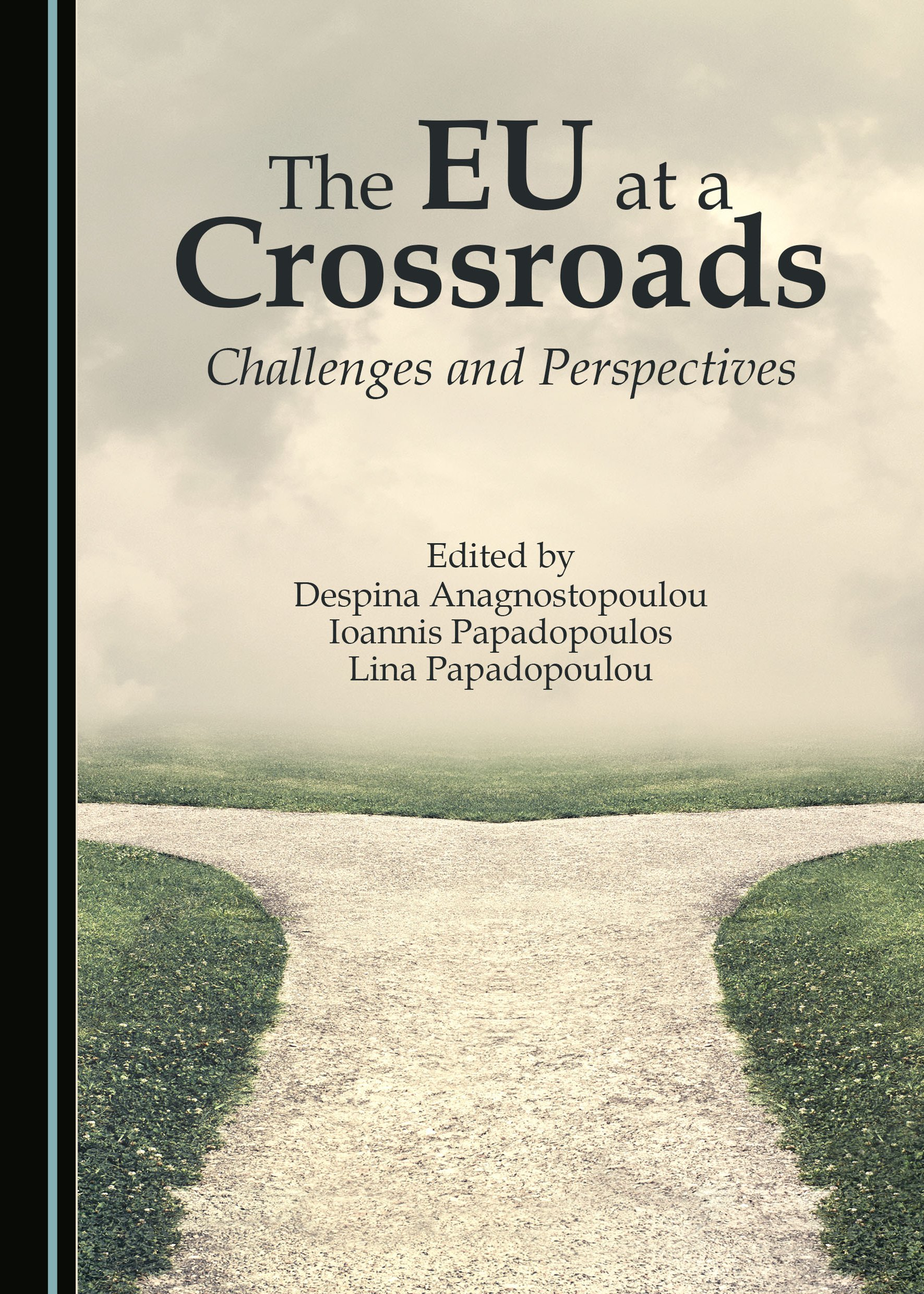 The EU at a Crossroads: Challenges and Perspectives