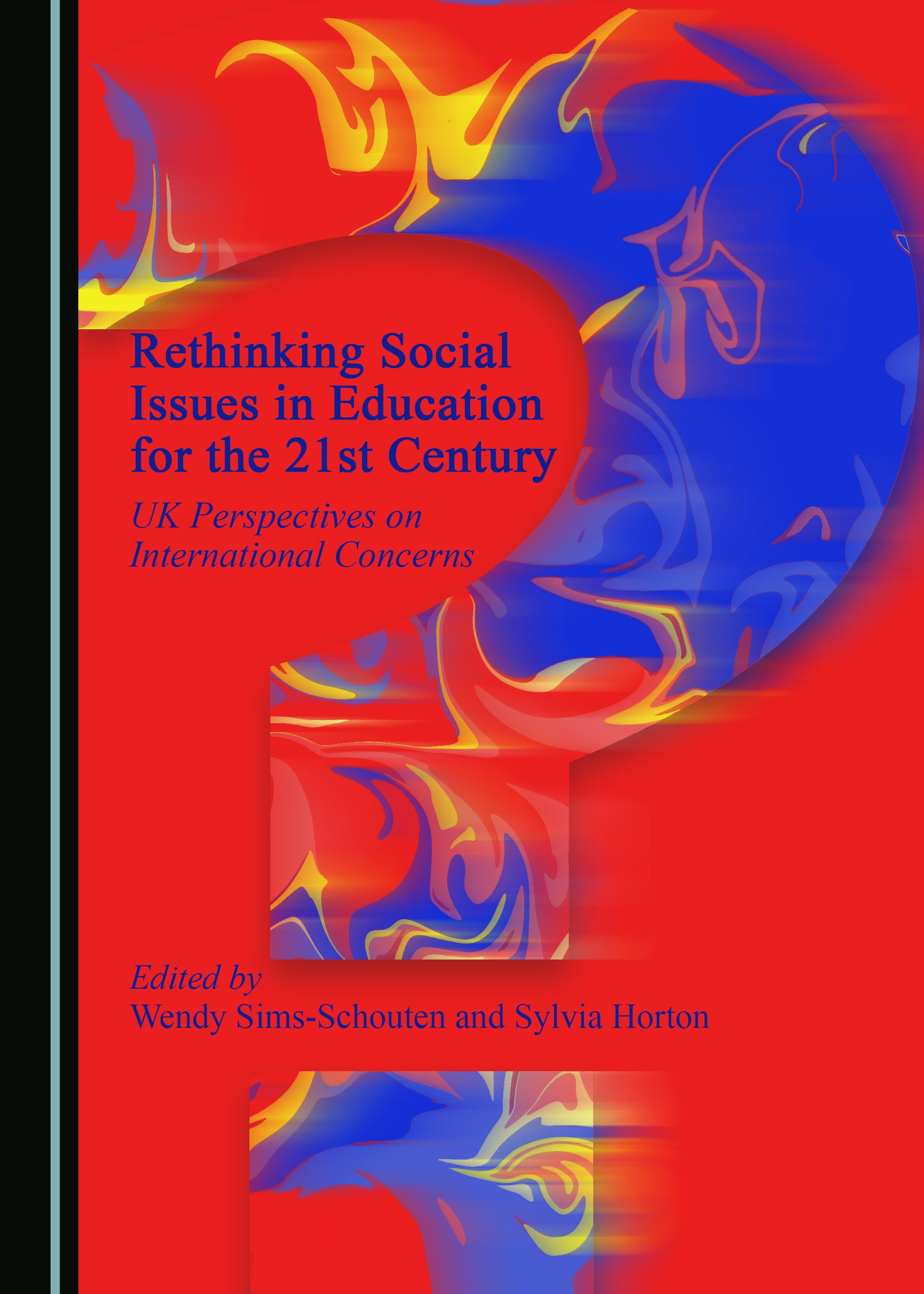 Rethinking Social Issues in Education for the 21st Century: UK Perspectives on International Concerns