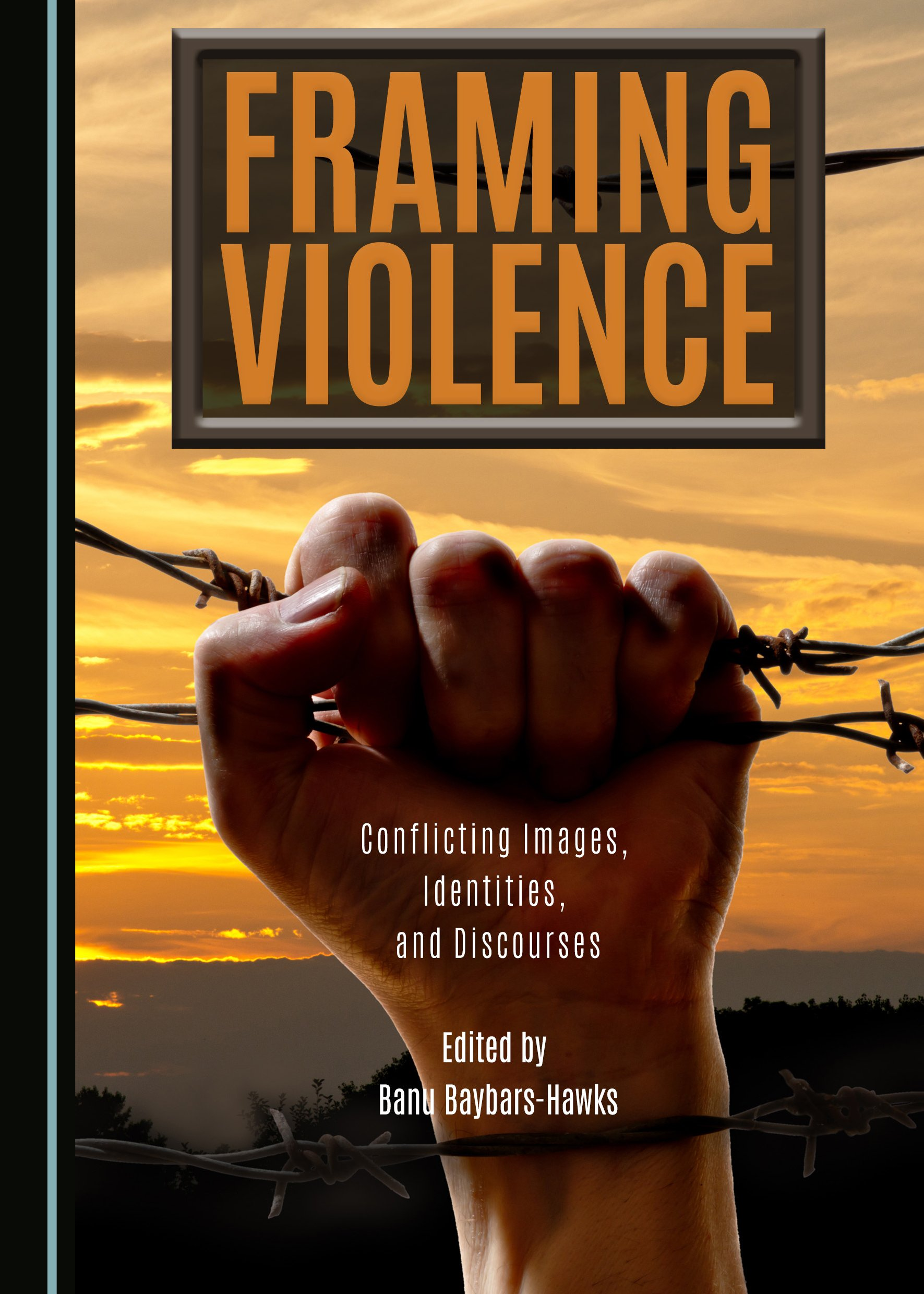 Framing Violence: Conflicting Images, Identities, and Discourses