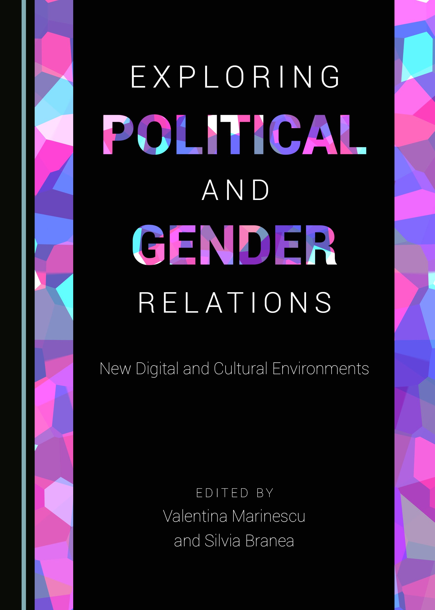Exploring Political and Gender Relations: New Digital and Cultural Environments