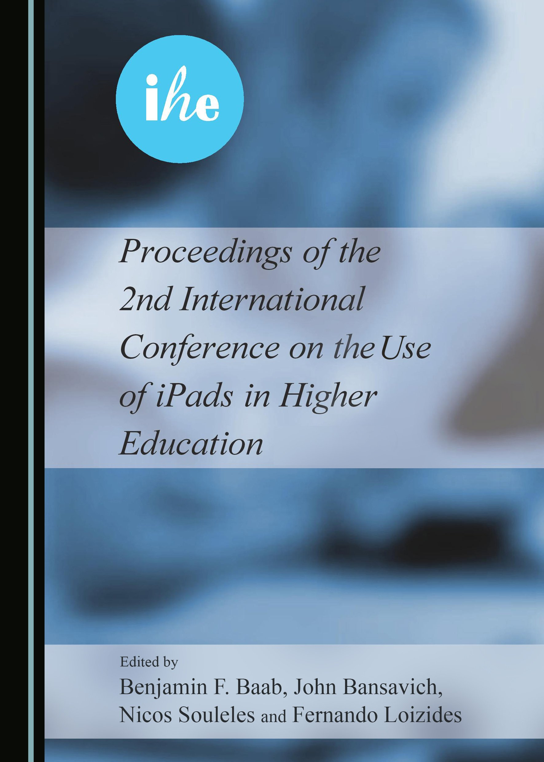 Proceedings of the 2nd International Conference on the Use of iPads in Higher Education