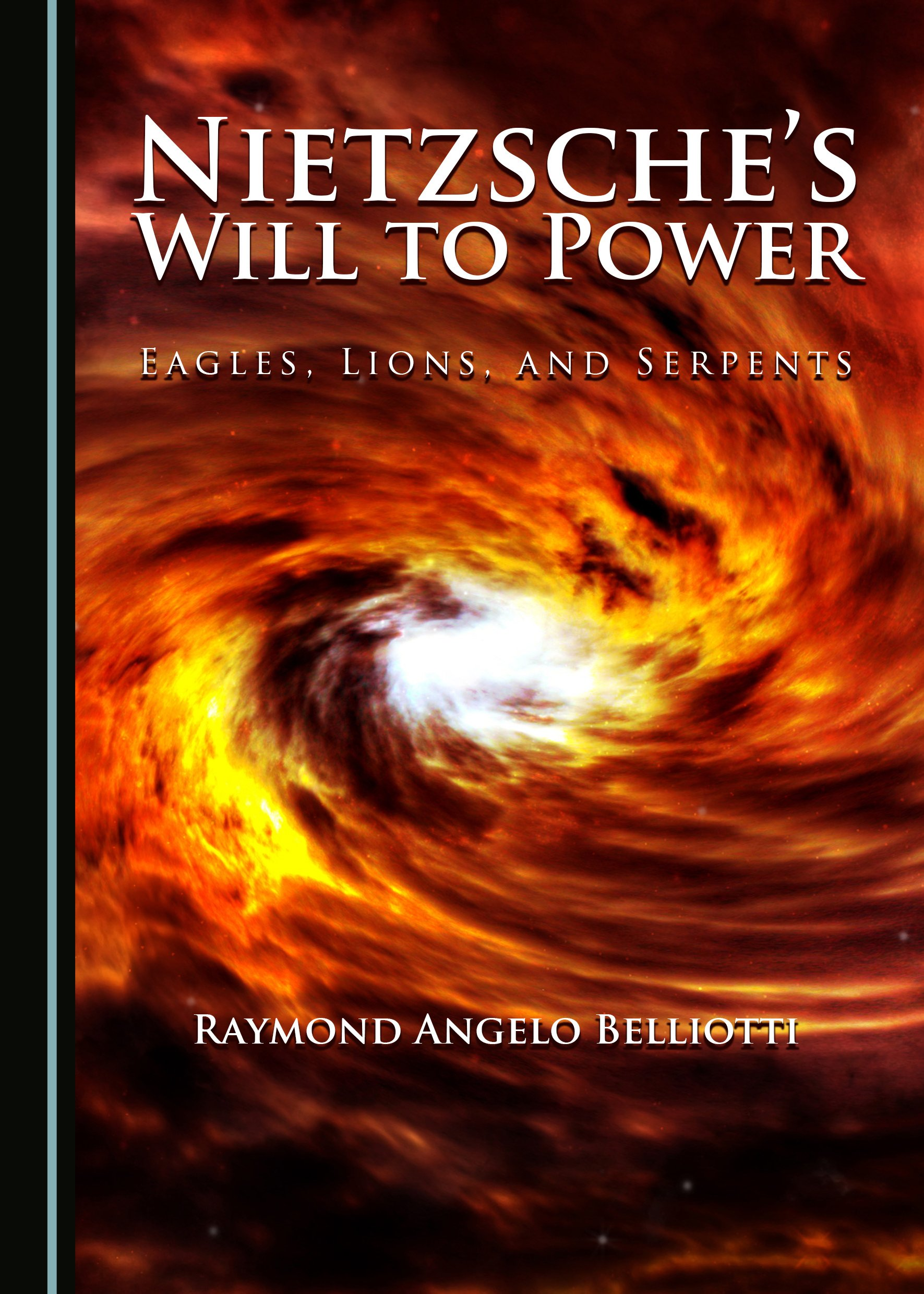 Nietzsche's Will to Power: Eagles, Lions, and Serpents