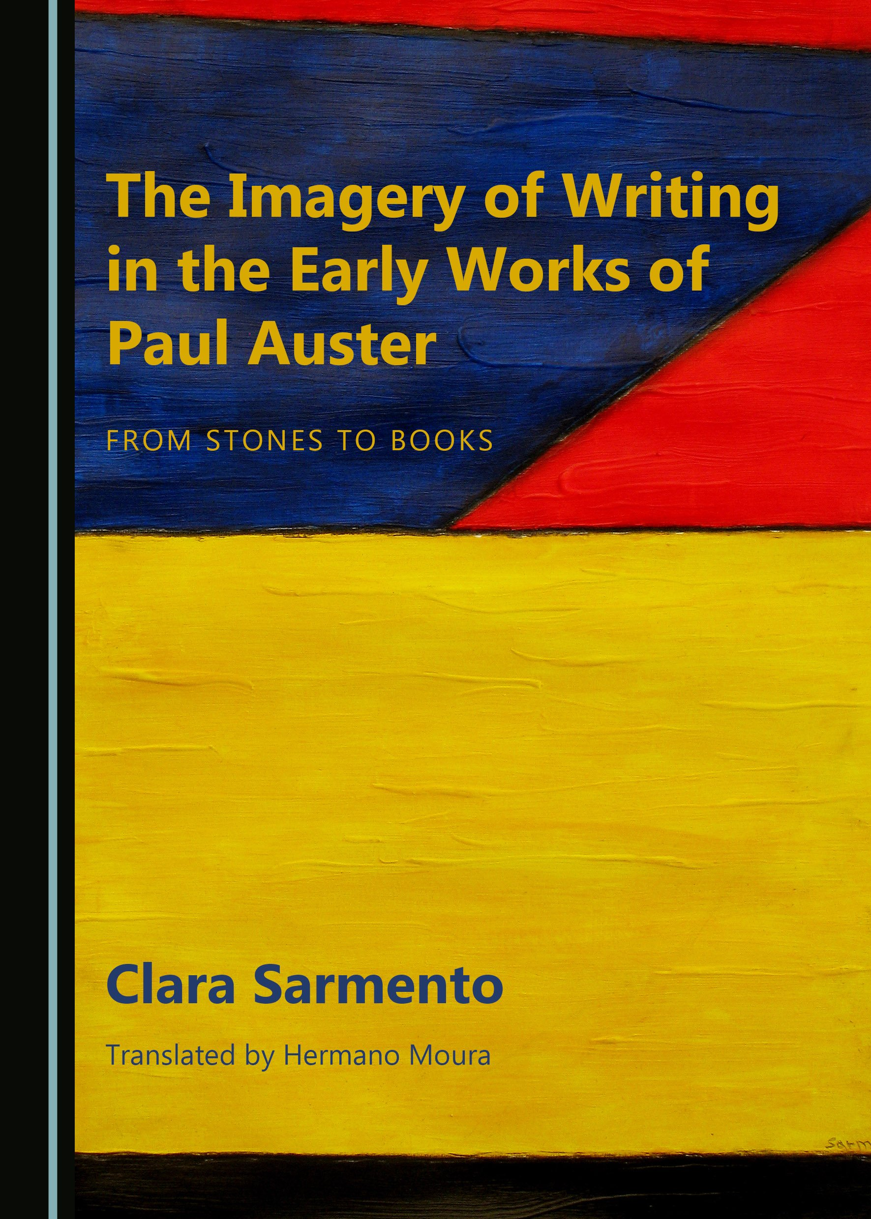 The Imagery of Writing in the Early Works of Paul Auster: From Stones to Books
