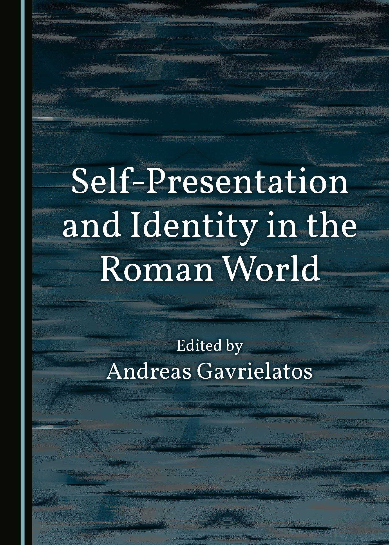 Self-Presentation and Identity in the Roman World