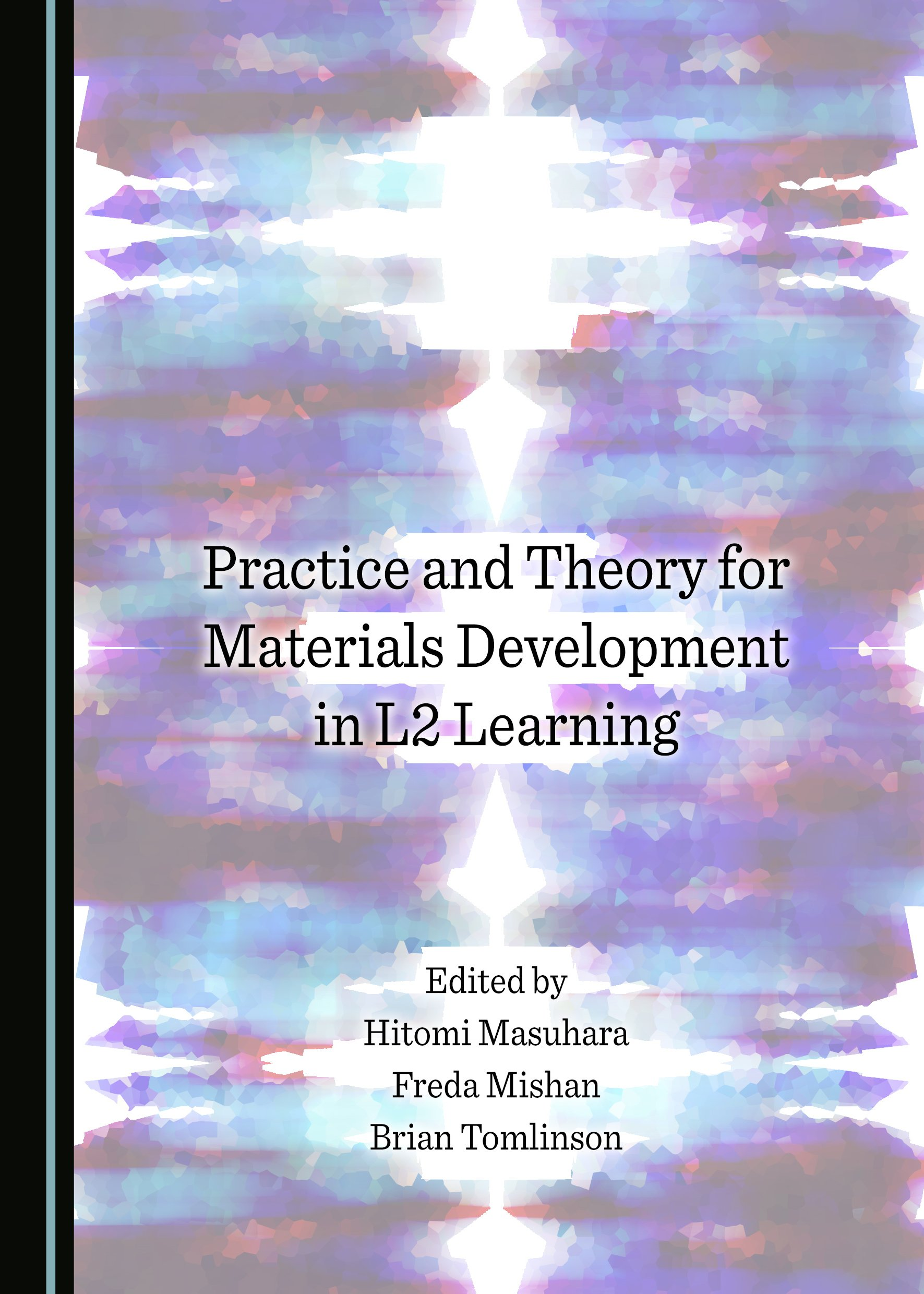 Practice and Theory for Materials Development in L2 Learning