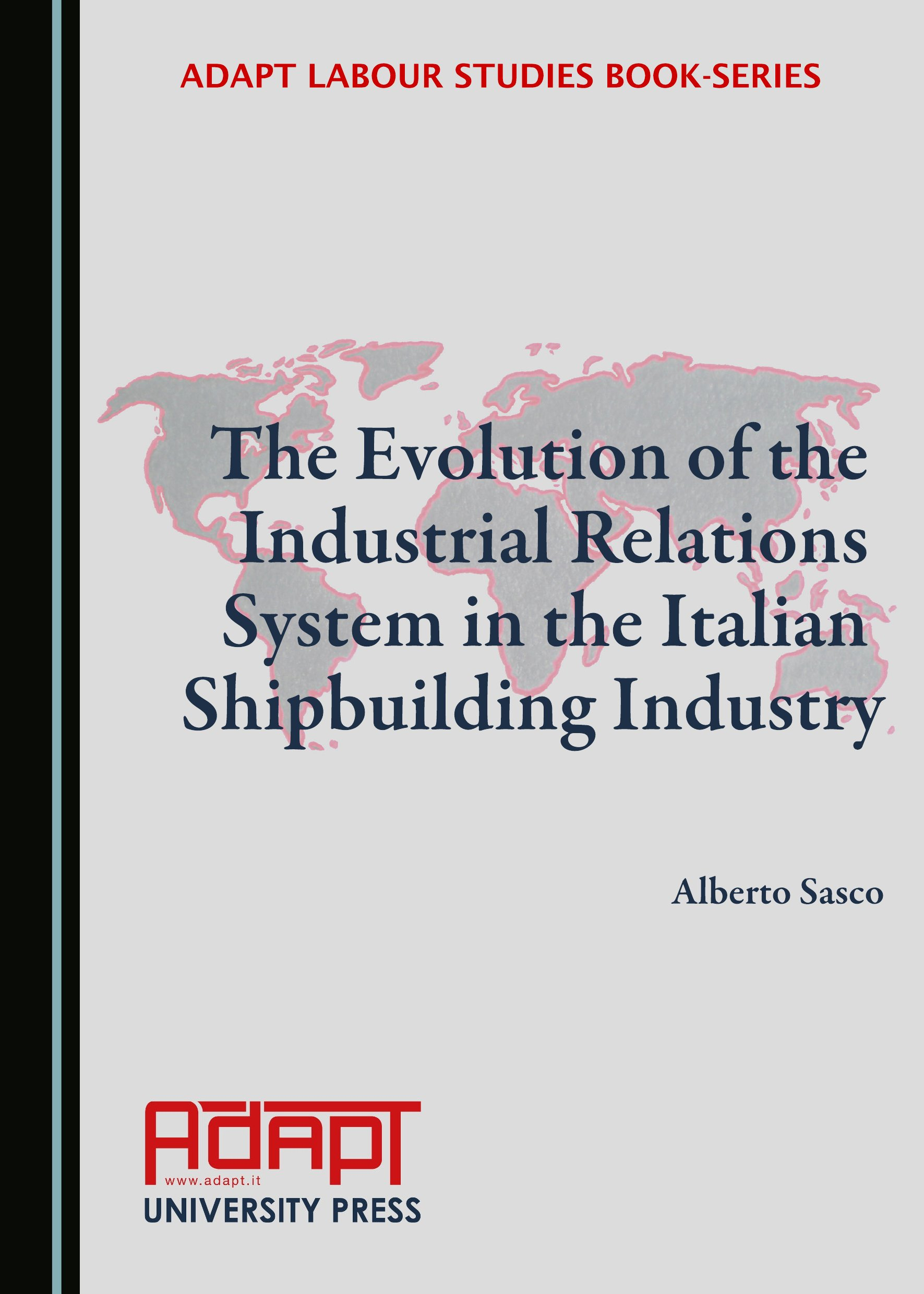 The Evolution of the Industrial Relations System in the Italian Shipbuilding Industry