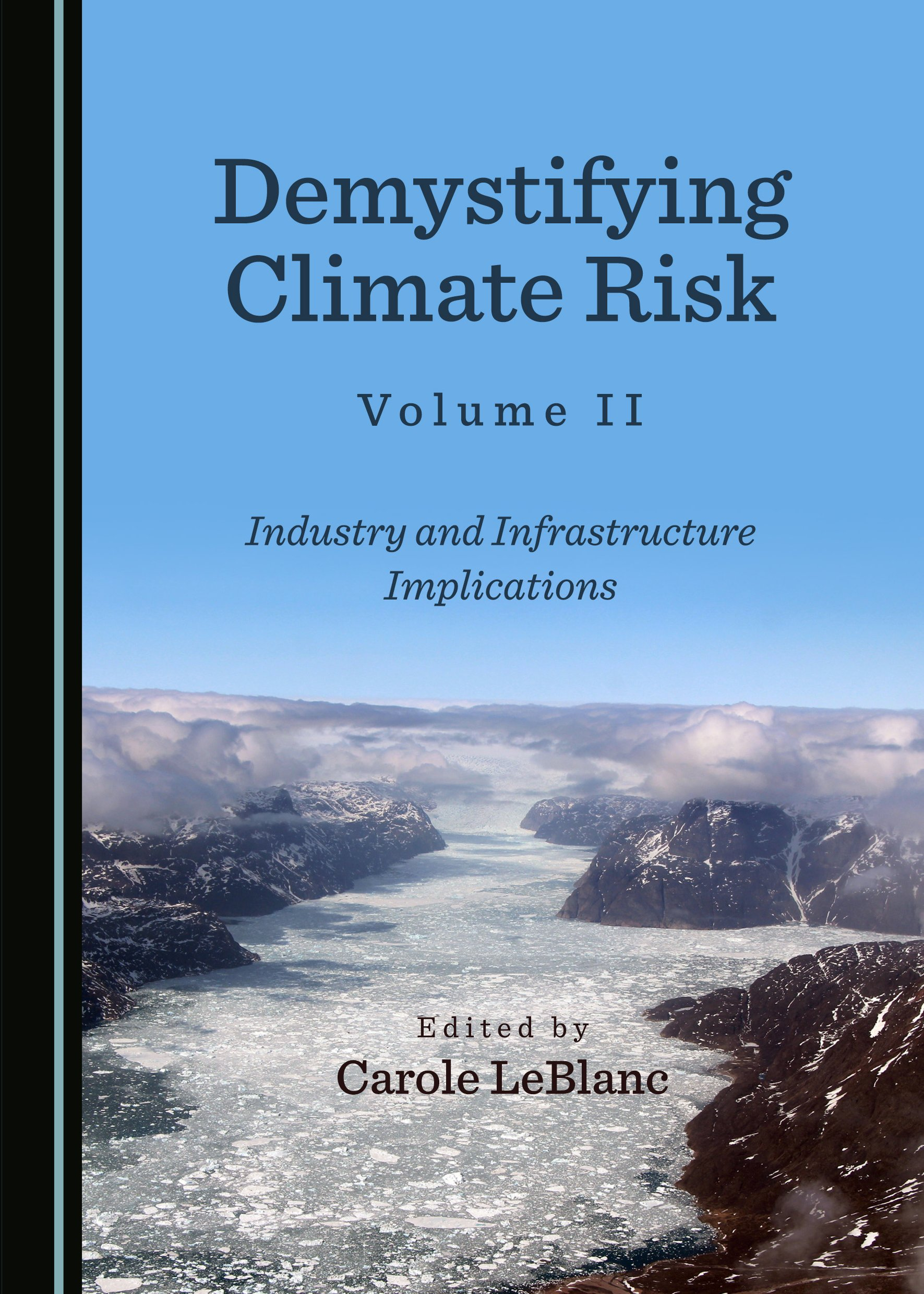 Demystifying Climate Risk Volume II: Industry and Infrastructure Implications