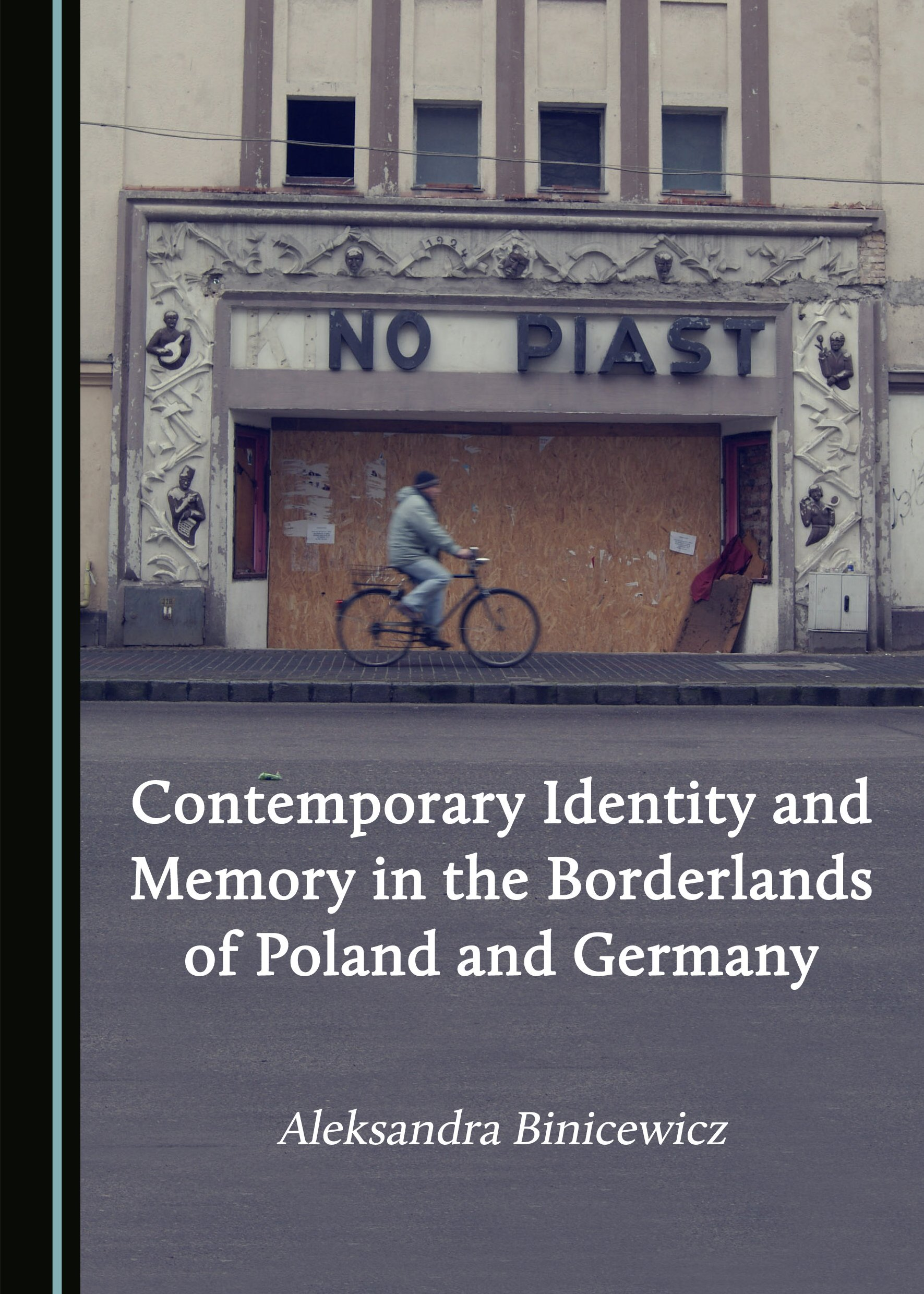 Contemporary Identity and Memory in the Borderlands of Poland and Germany