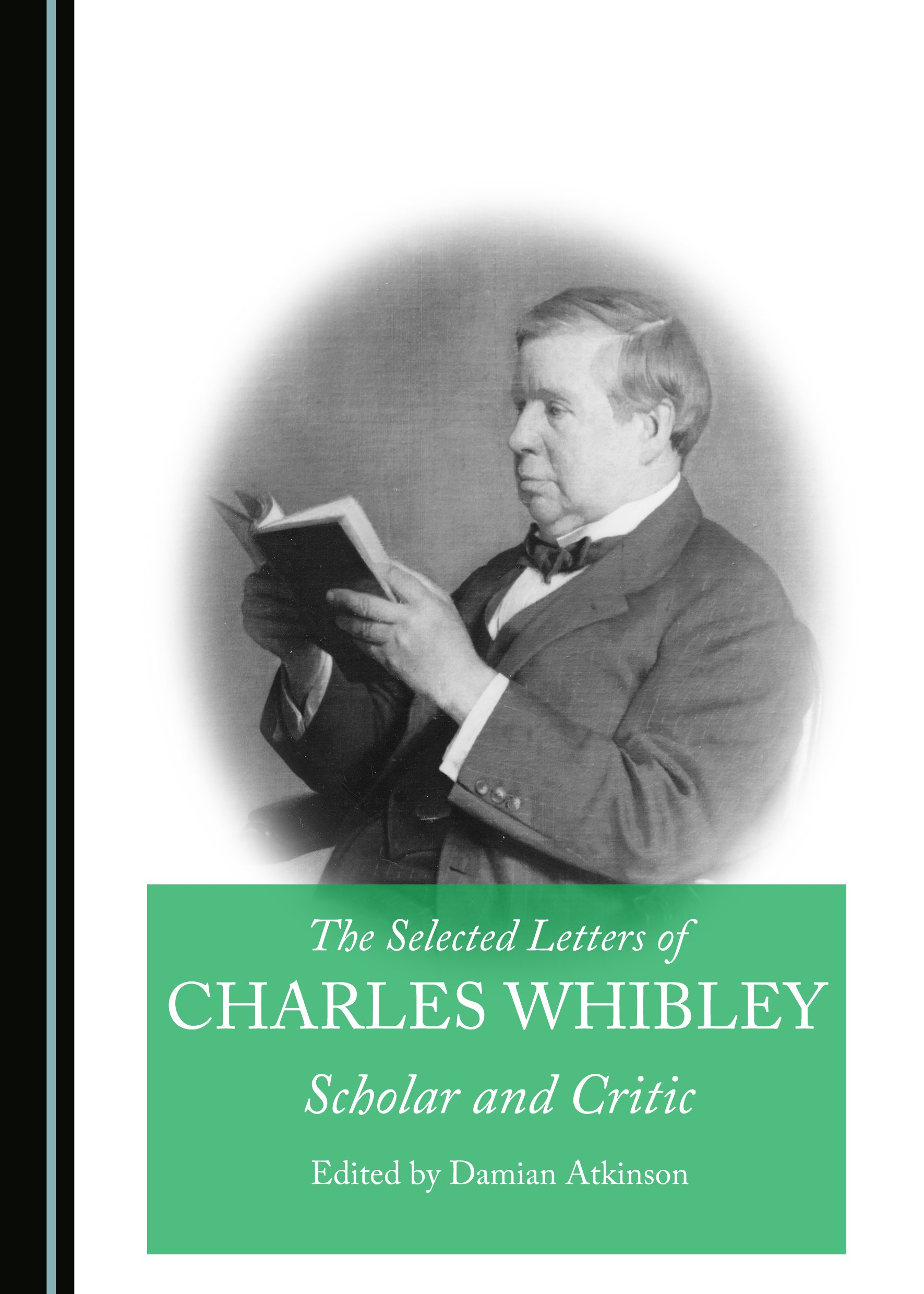 The Selected Letters of Charles Whibley: Scholar and Critic