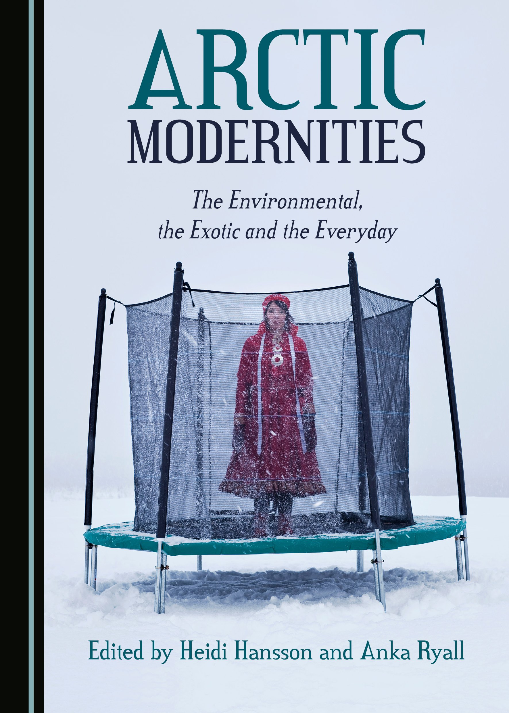 Arctic Modernities: The Environmental, the Exotic and the Everyday