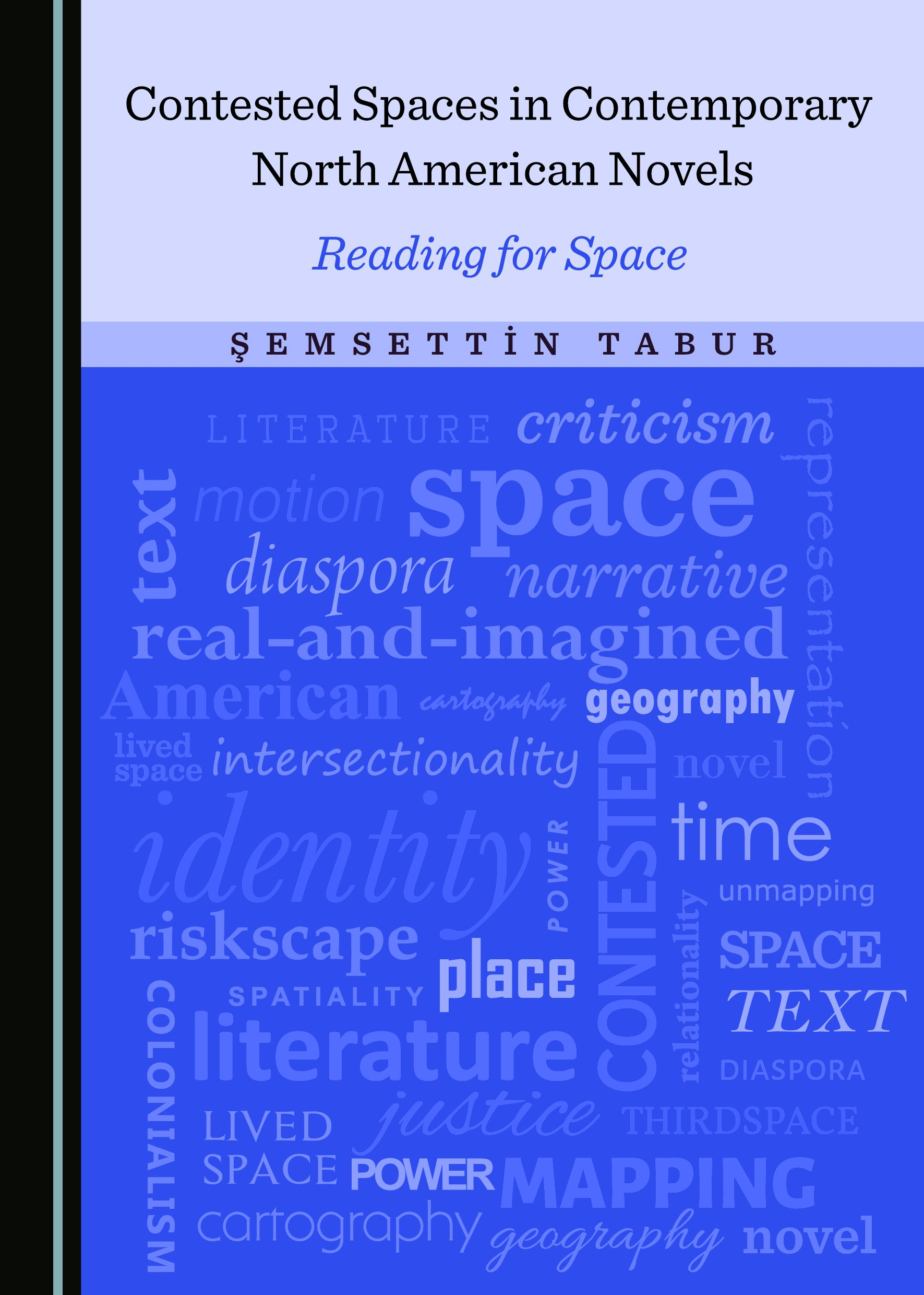 Contested Spaces in Contemporary North American Novels: Reading for Space