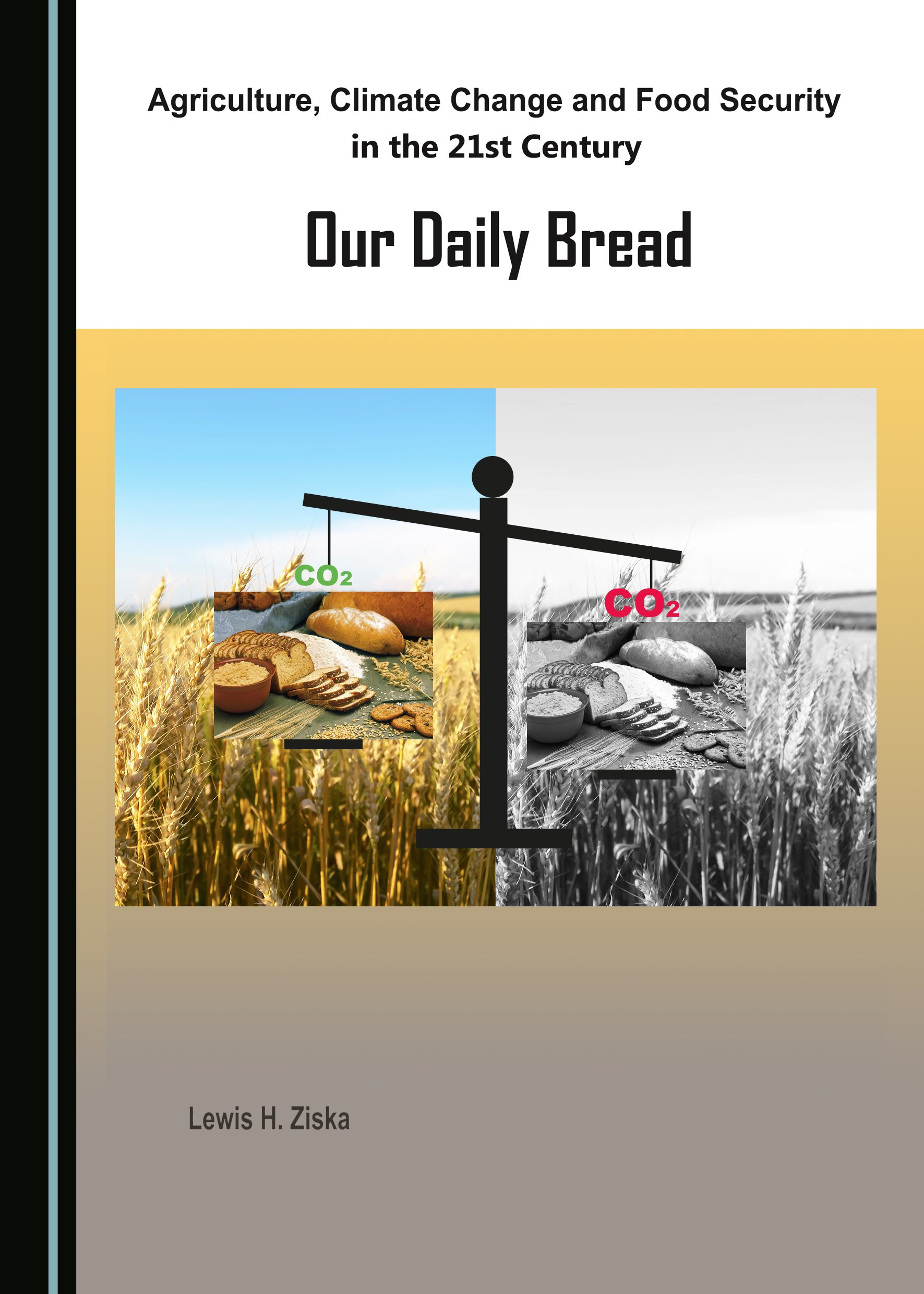 Agriculture, Climate Change and Food Security in the 21st Century: Our Daily Bread