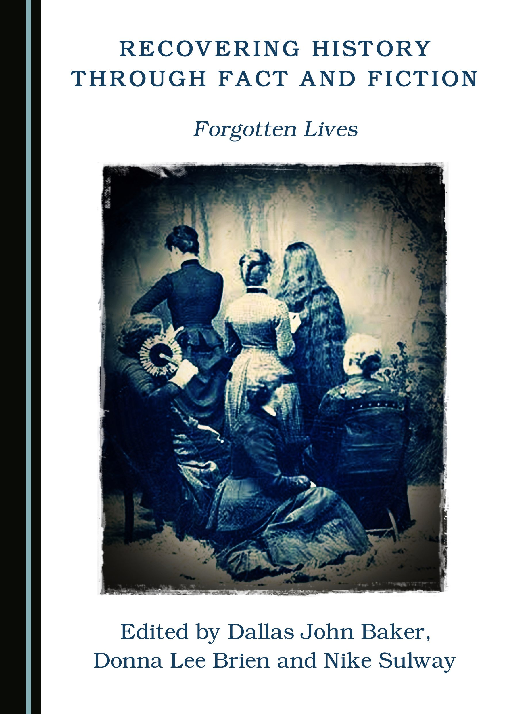 Recovering History through Fact and Fiction: Forgotten Lives