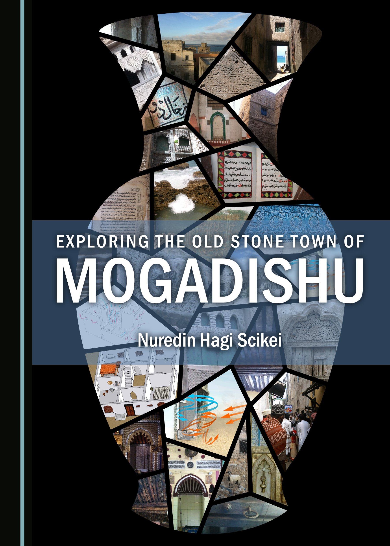 Exploring the Old Stone Town of Mogadishu