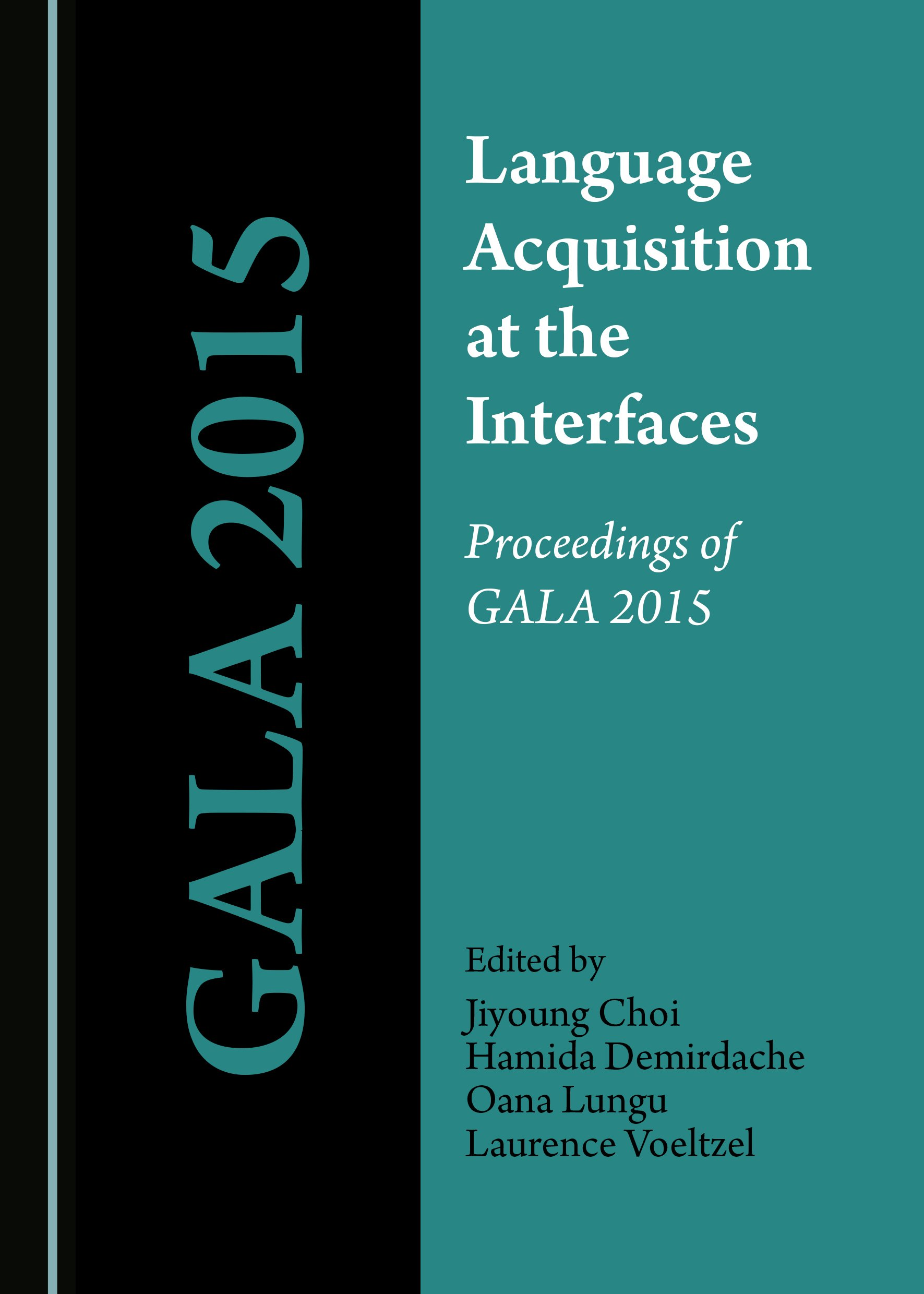 Language Acquisition at the Interfaces: Proceedings of GALA 2015
