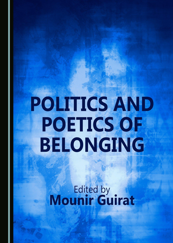 Politics and Poetics of Belonging
