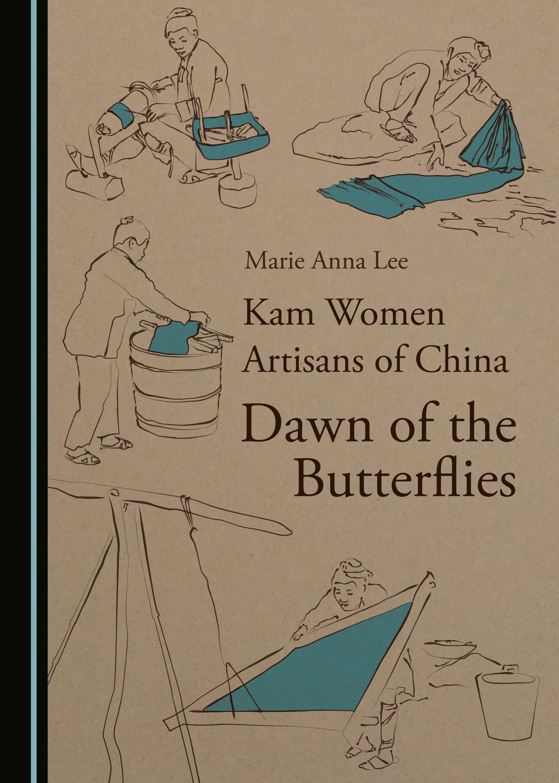 Kam Women Artisans of China: Dawn of the Butterflies