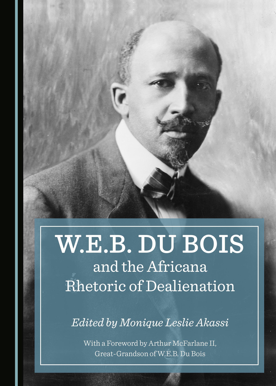 W.E.B. Du Bois and the Africana Rhetoric of Dealienation