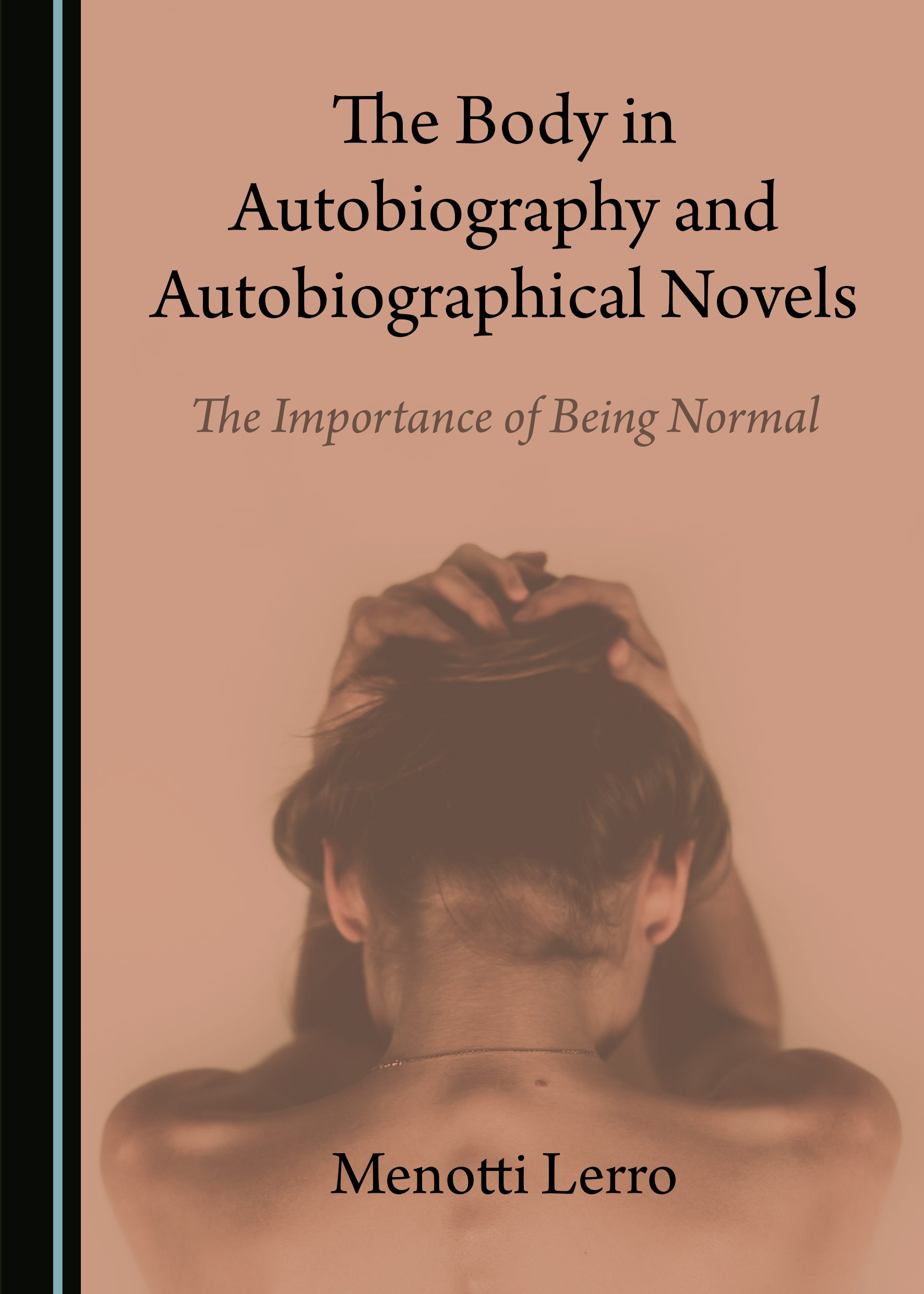 The Body in Autobiography and Autobiographical Novels: The Importance of Being Normal