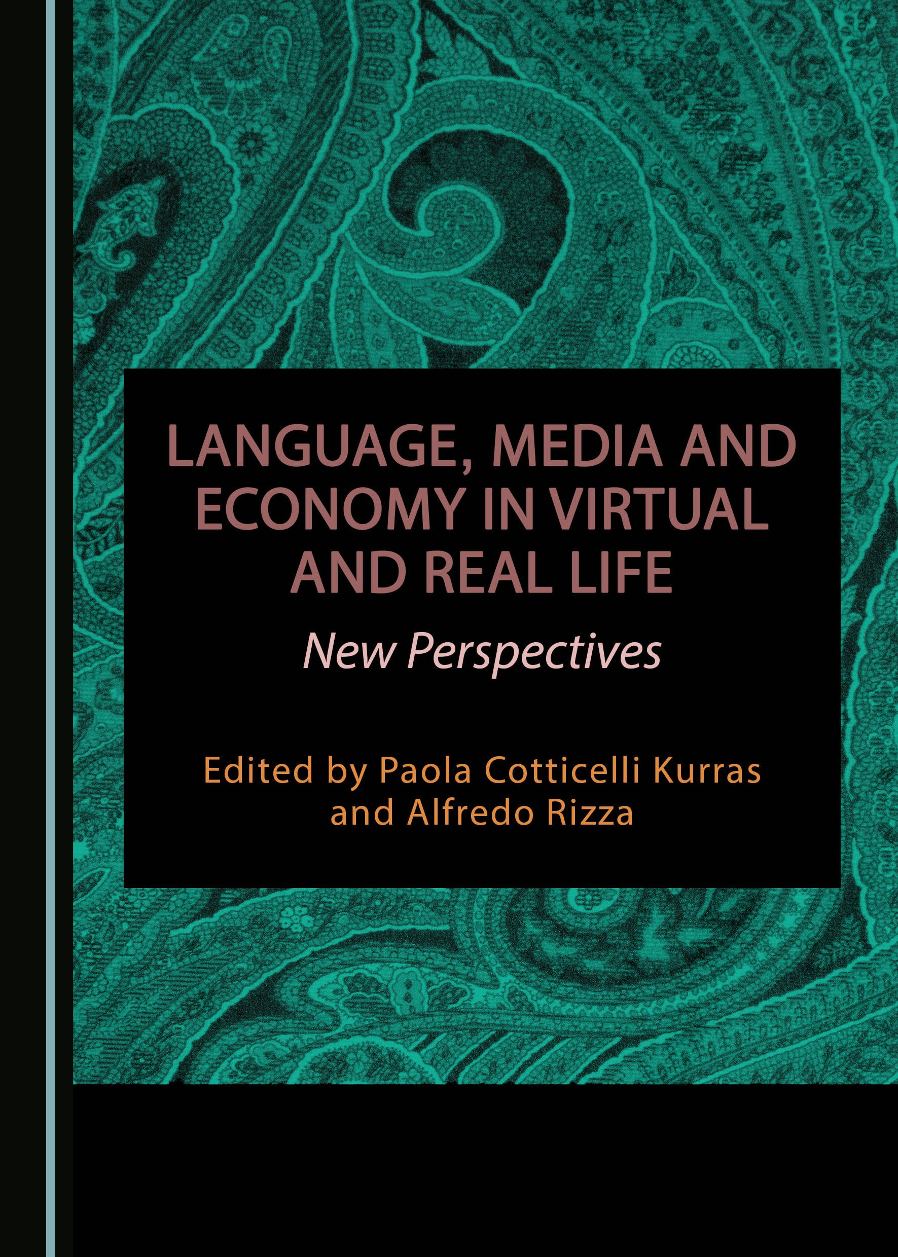 Language, Media and Economy in Virtual and Real Life: New Perspectives