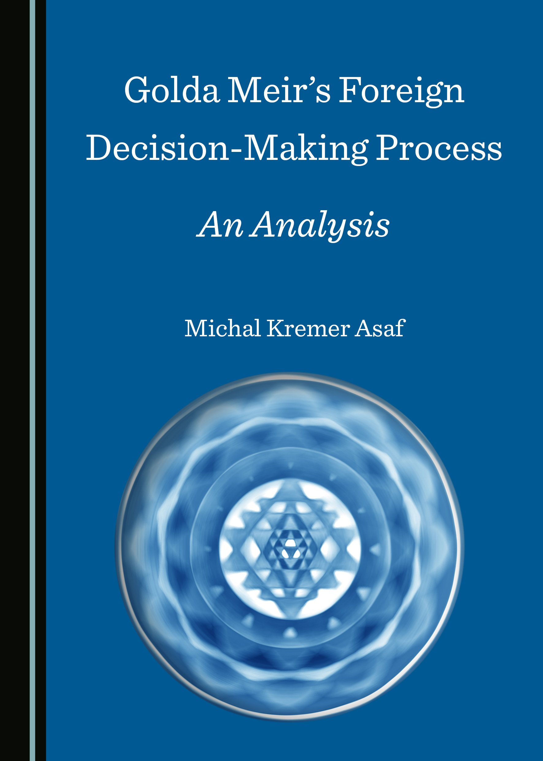 Golda Meir's Foreign Decision-Making Process: An Analysis