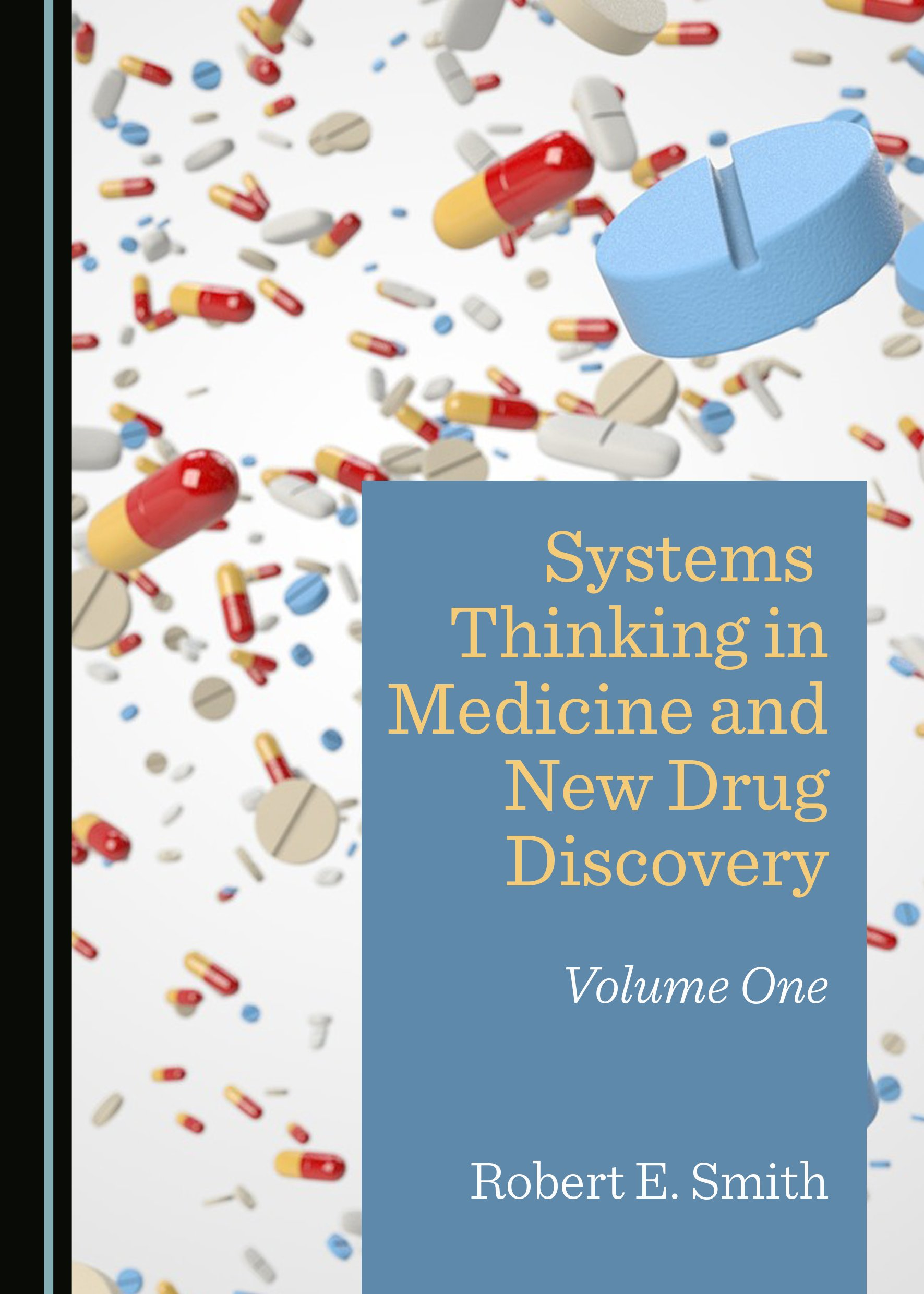 Systems Thinking in Medicine and New Drug Discovery: Volume One