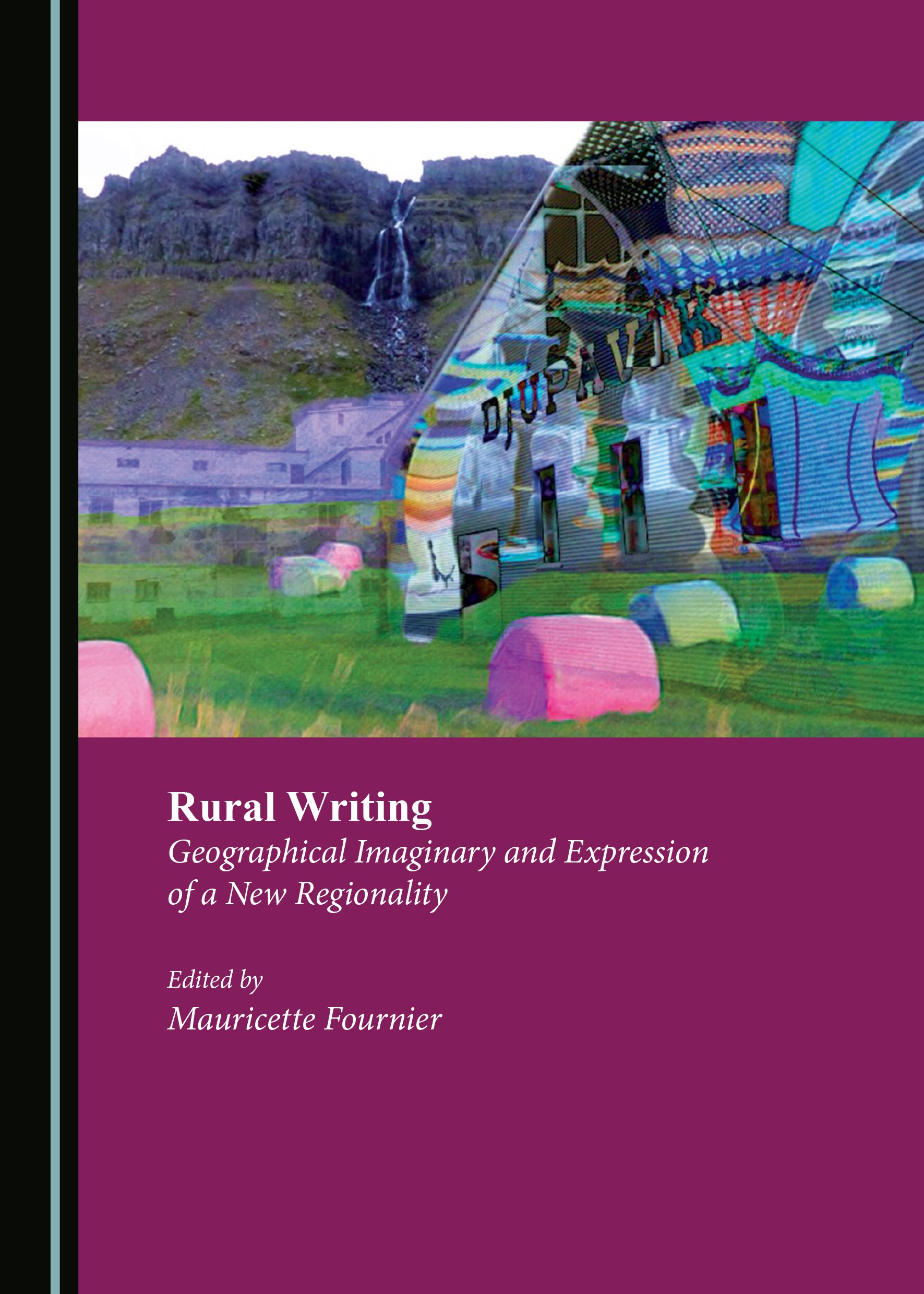 Rural Writing: Geographical Imaginary and Expression of a New Regionality