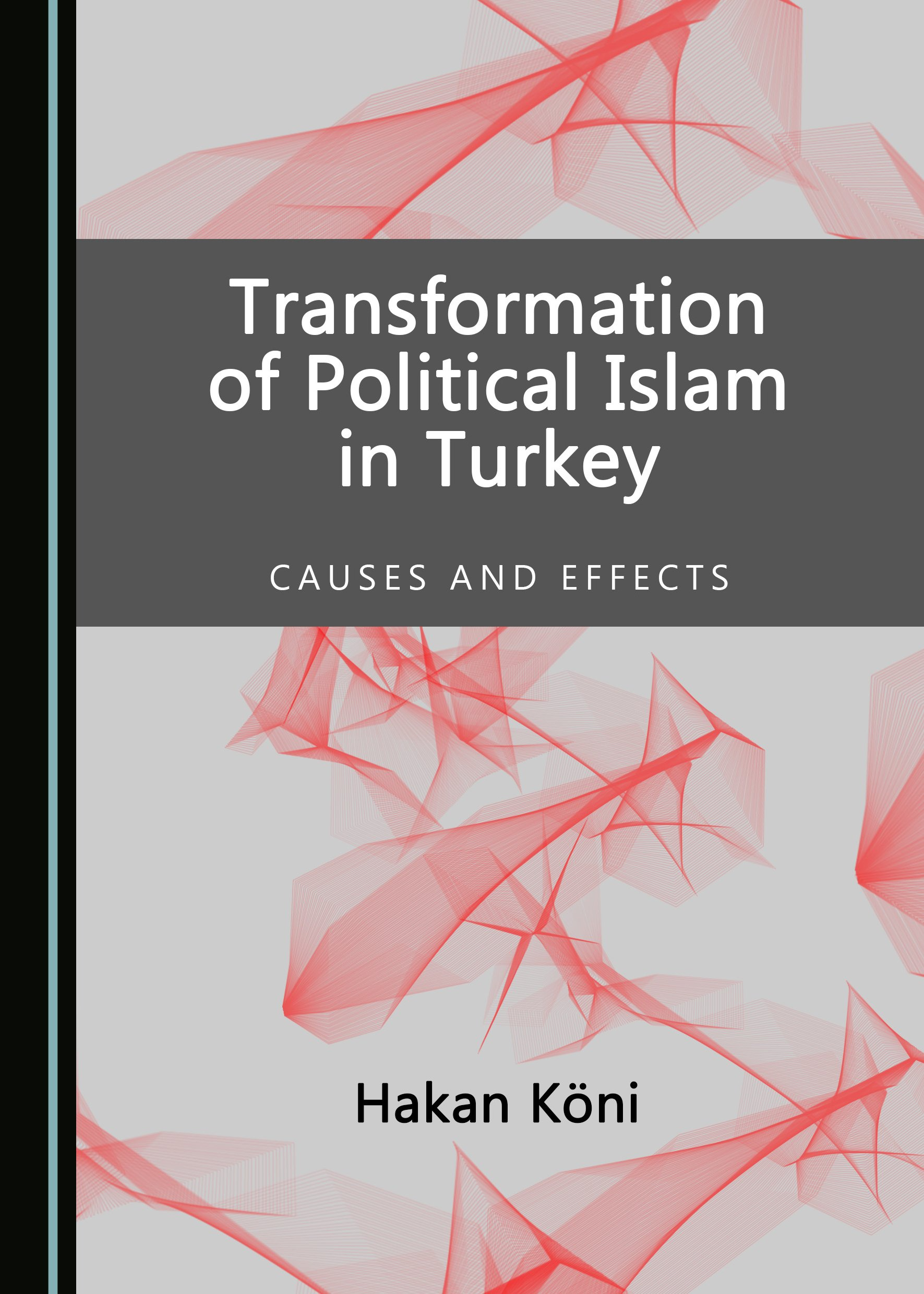 Transformation of Political Islam in Turkey: Causes and Effects