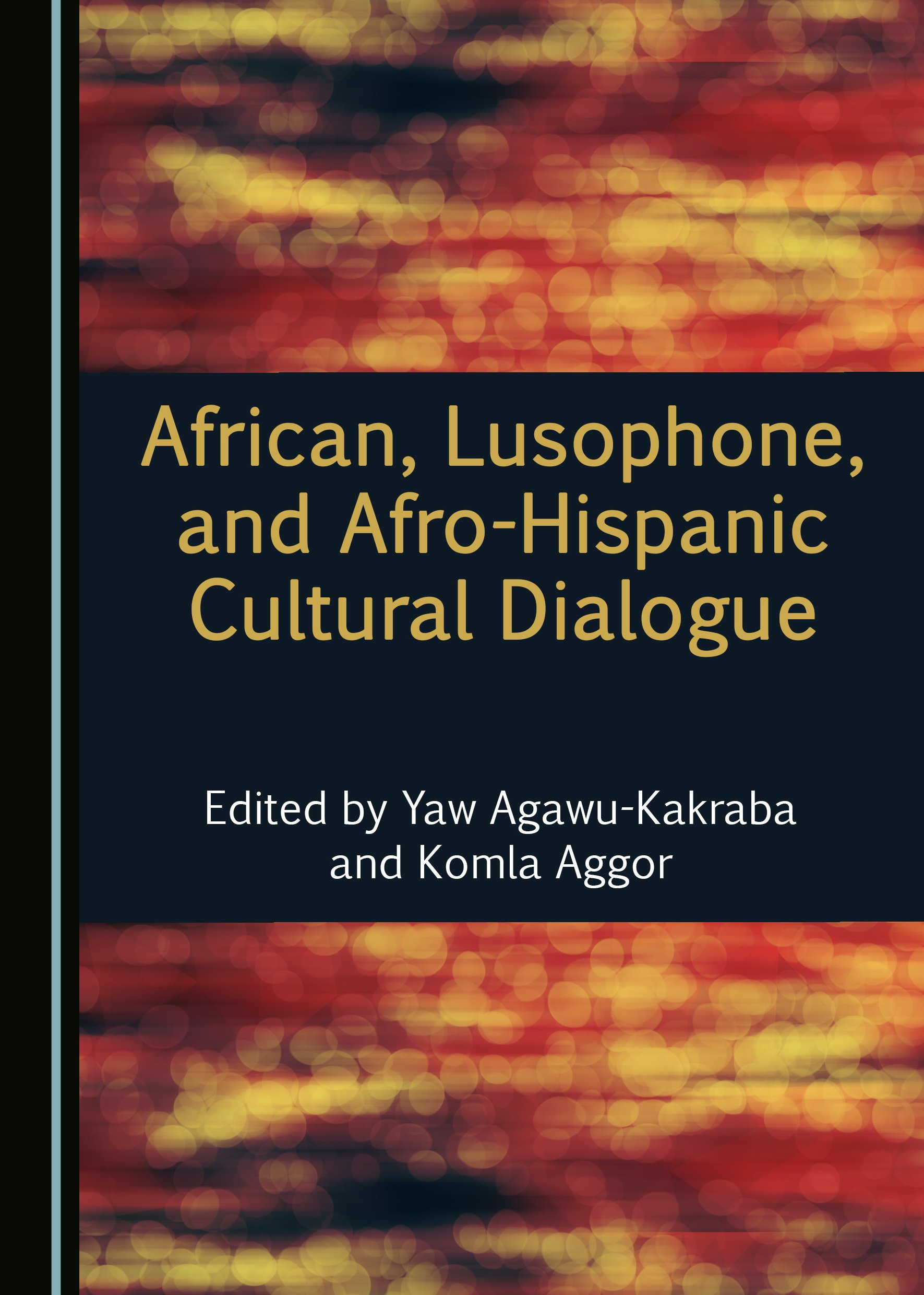 African, Lusophone, and Afro-Hispanic Cultural Dialogue