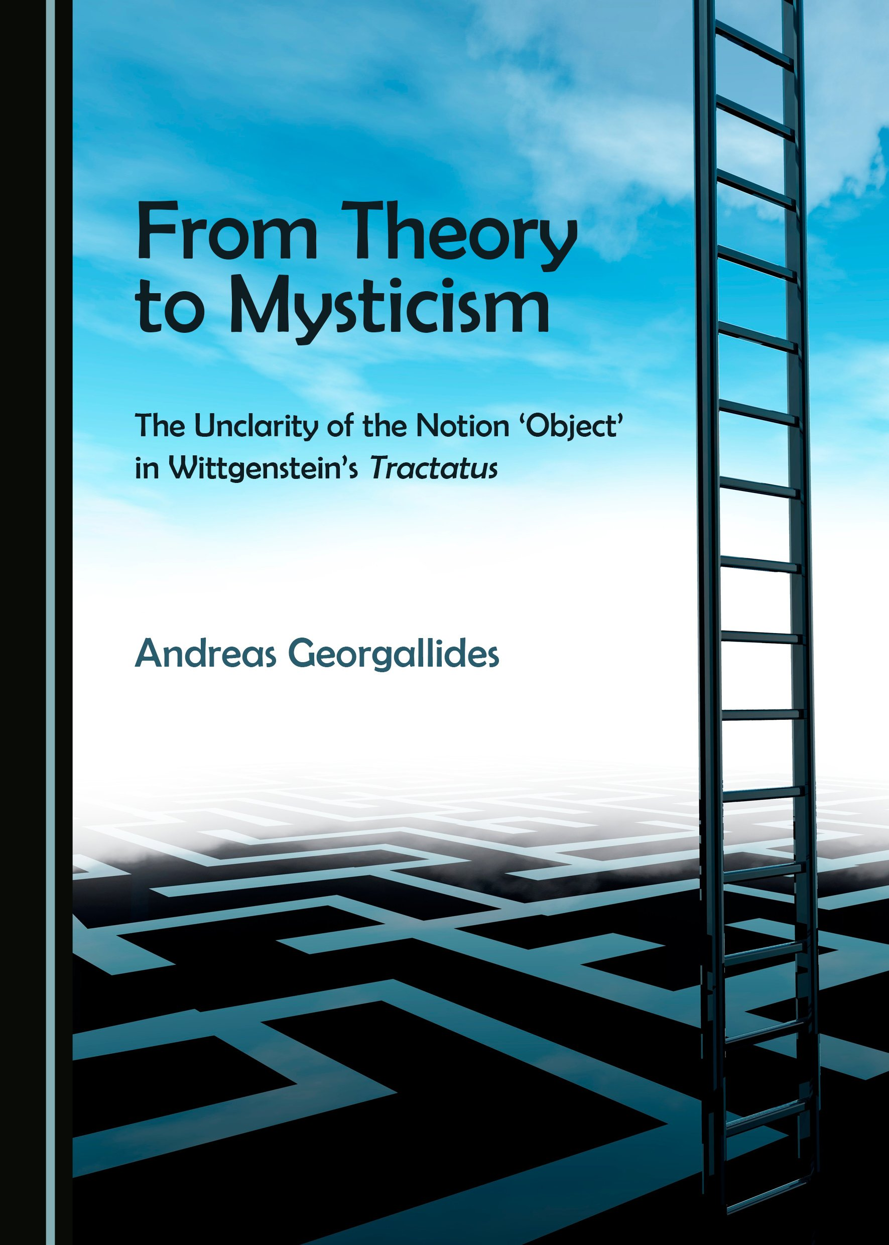 From Theory to Mysticism: The Unclarity of the Notion 'Object' in Wittgenstein's Tractatus