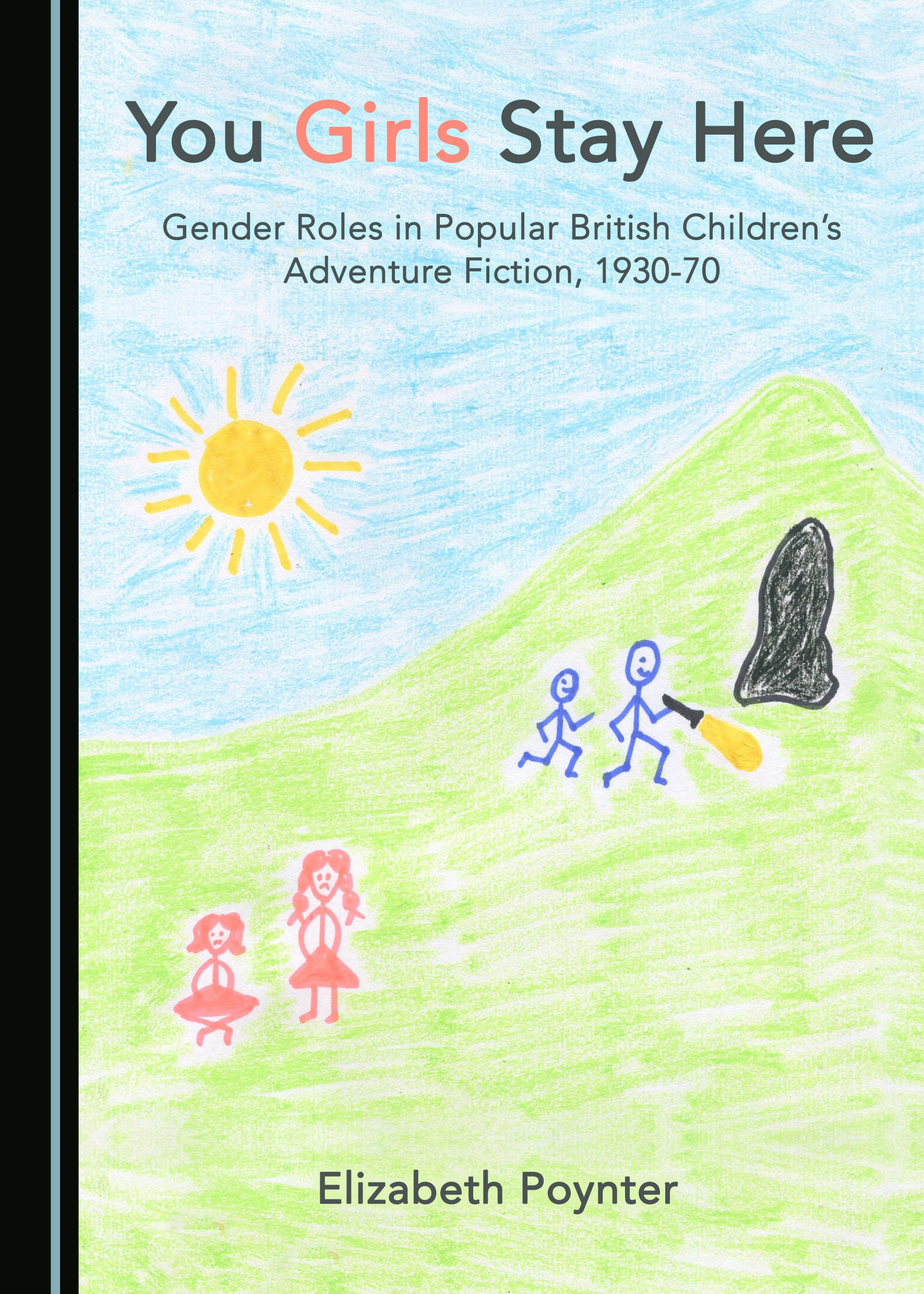 You Girls Stay Here: Gender Roles in Popular British Children's Adventure Fiction, 1930-70