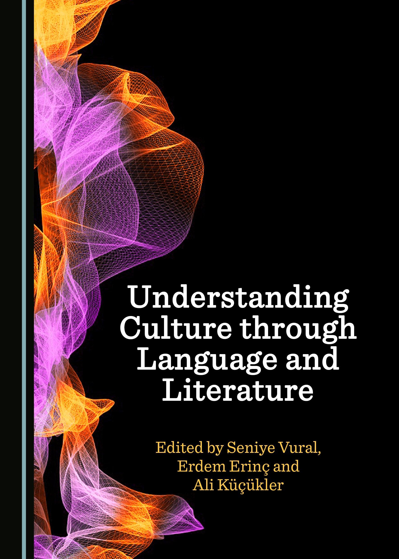 Understanding Culture through Language and Literature