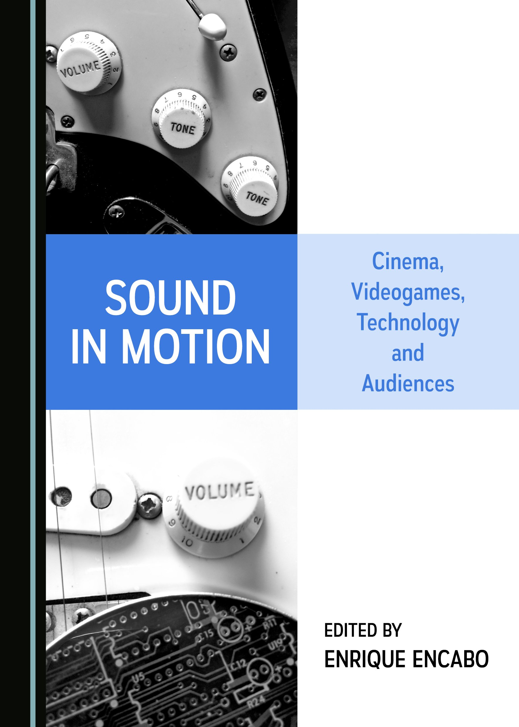 Sound in Motion: Cinema, Videogames, Technology and Audiences