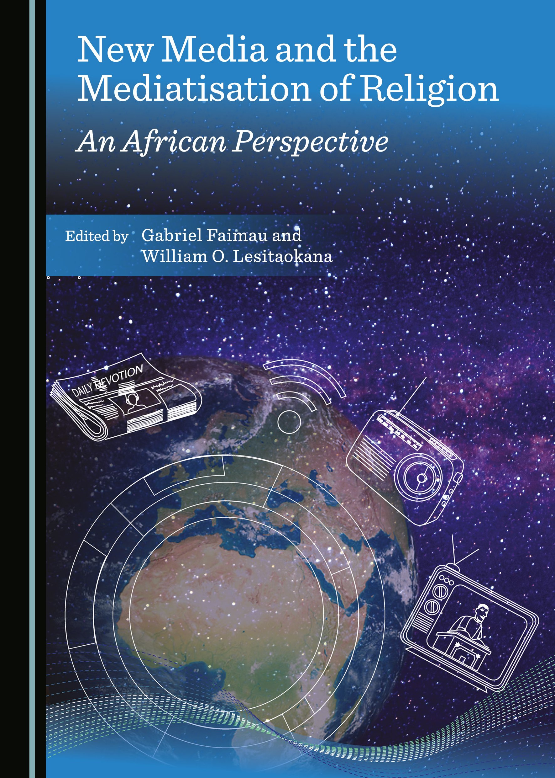 New Media and the Mediatisation of Religion: An African Perspective