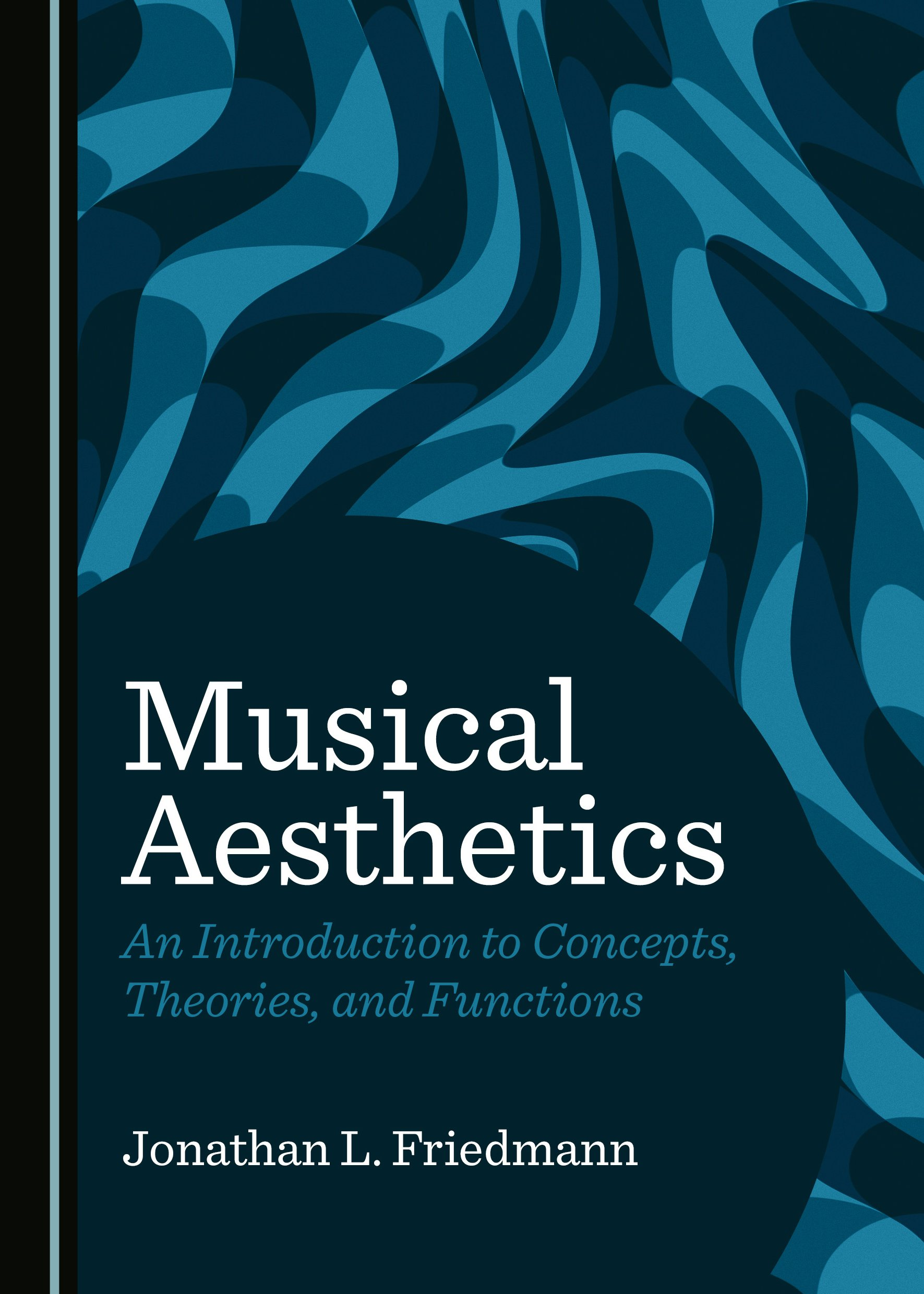 Musical Aesthetics: An Introduction to Concepts, Theories, and Functions