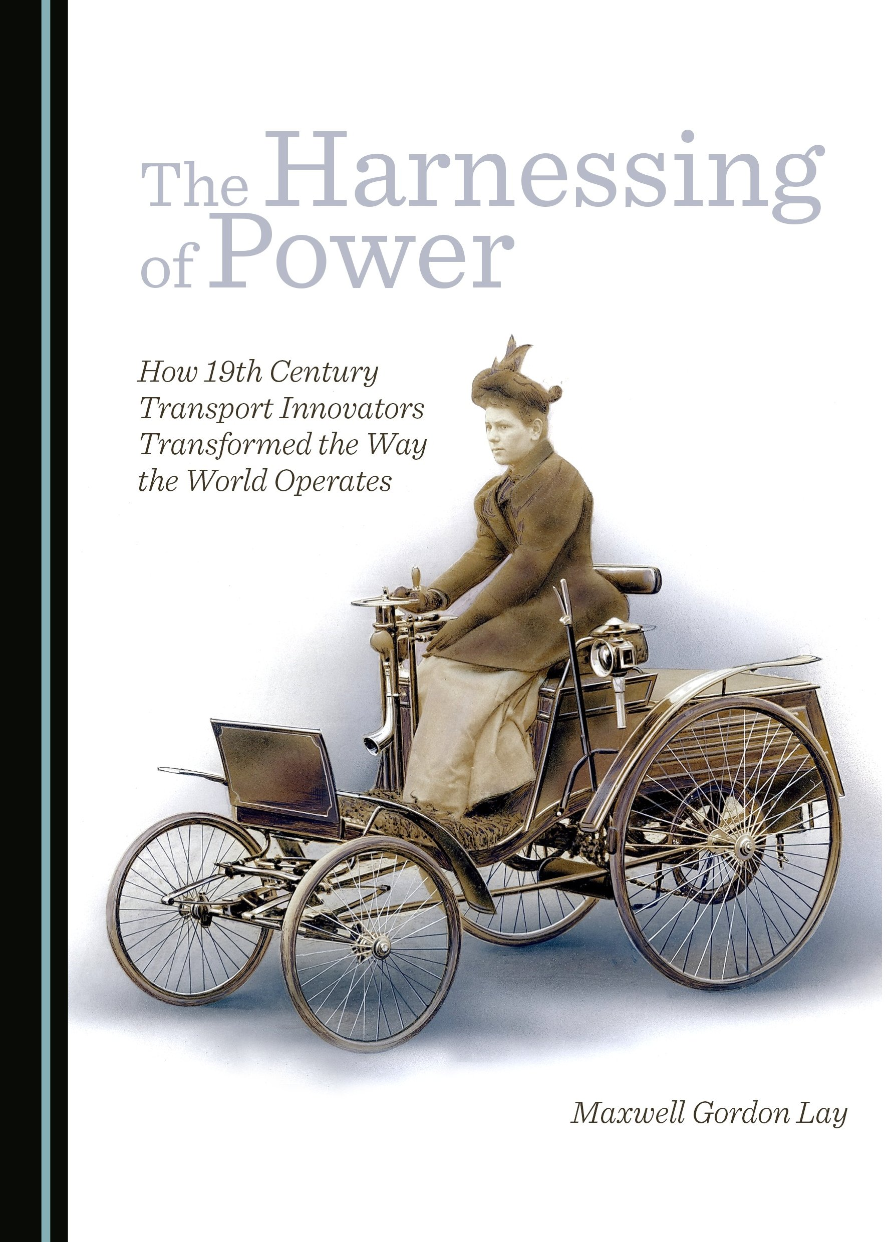 The Harnessing of Power: How 19th Century Transport Innovators Transformed the Way the World Operates