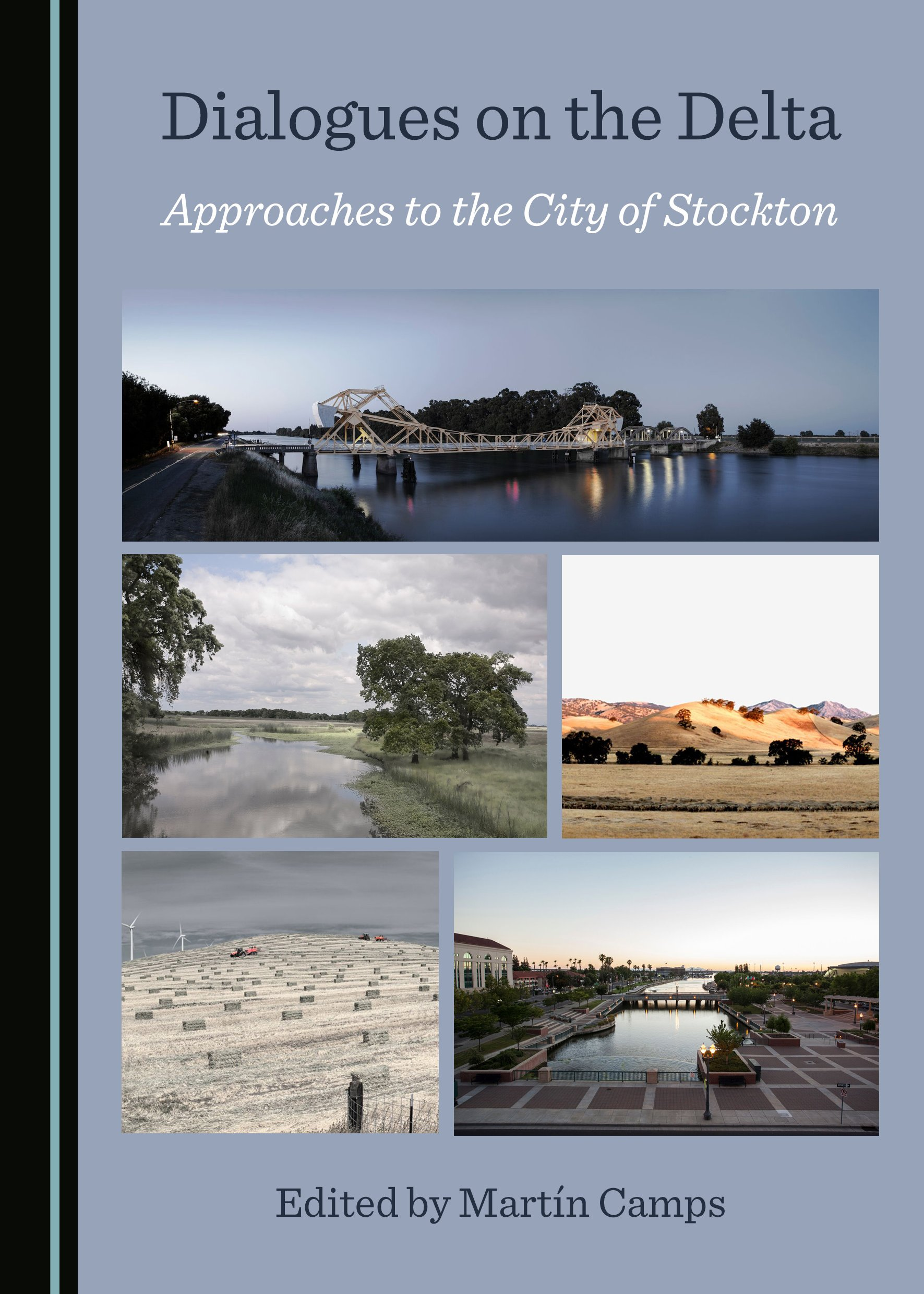 Dialogues on the Delta: Approaches to the City of Stockton