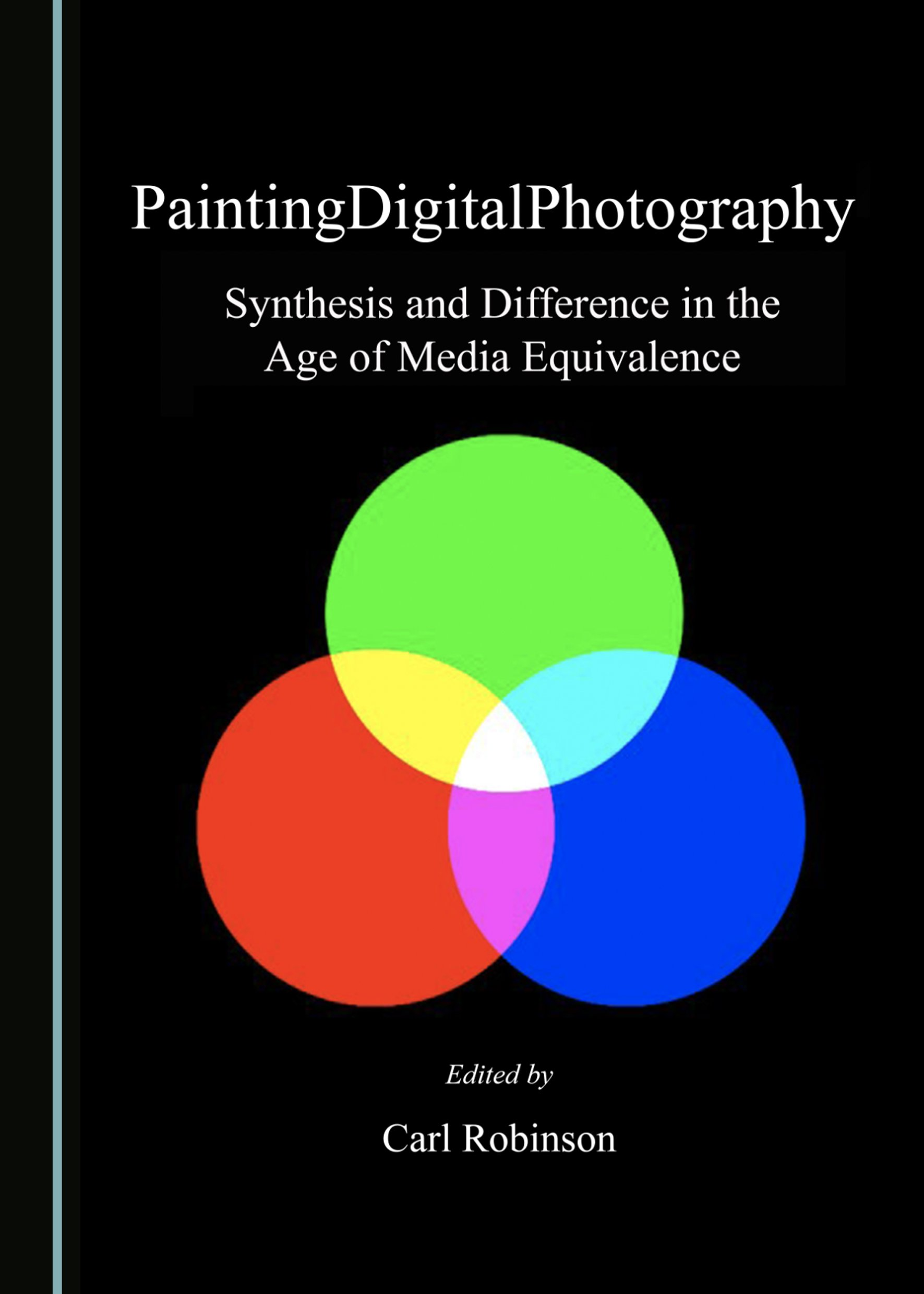 PaintingDigitalPhotography: Synthesis and Difference in the Age of Media Equivalence