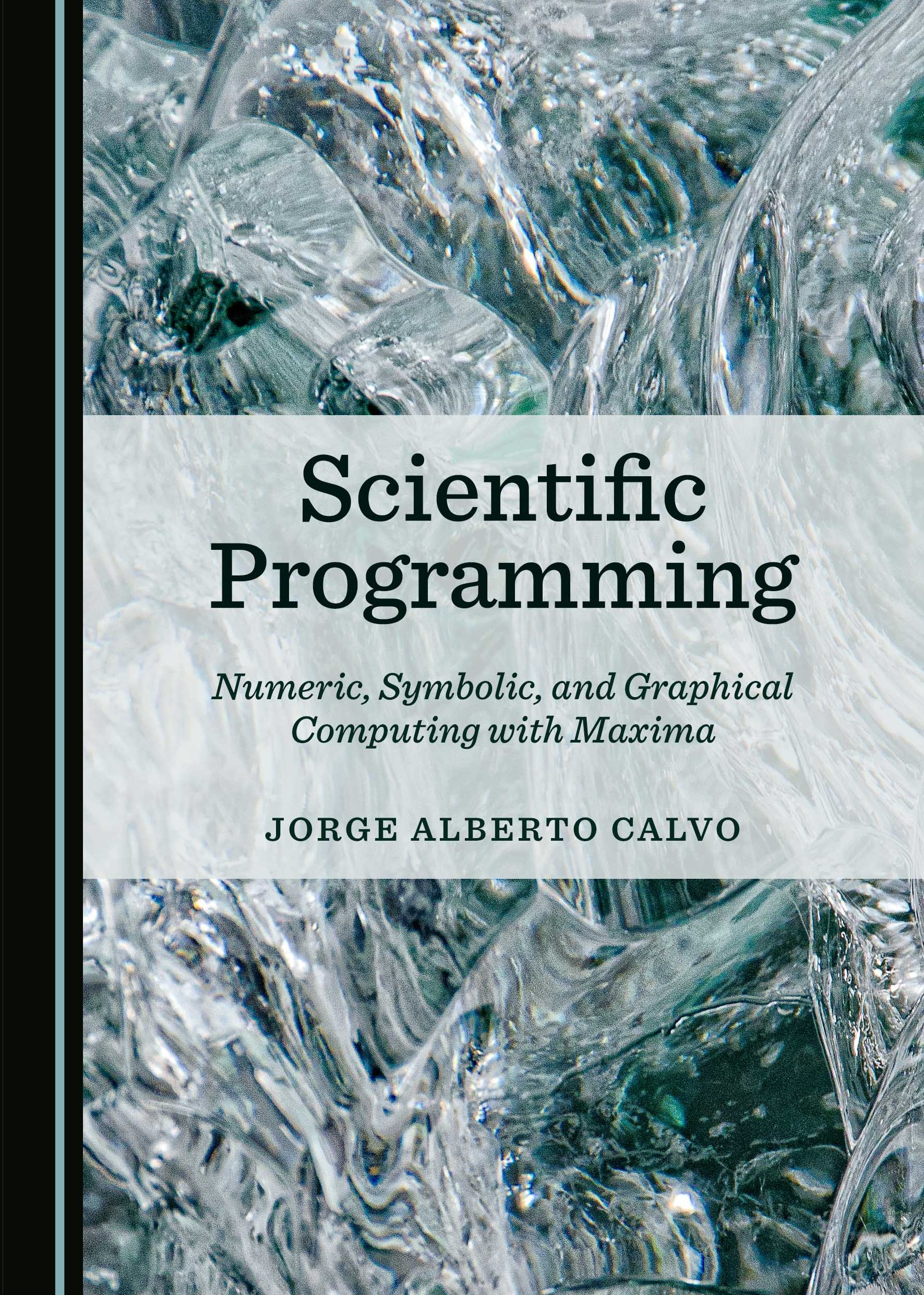 Scientific Programming: Numeric, Symbolic, and Graphical Computing with Maxima