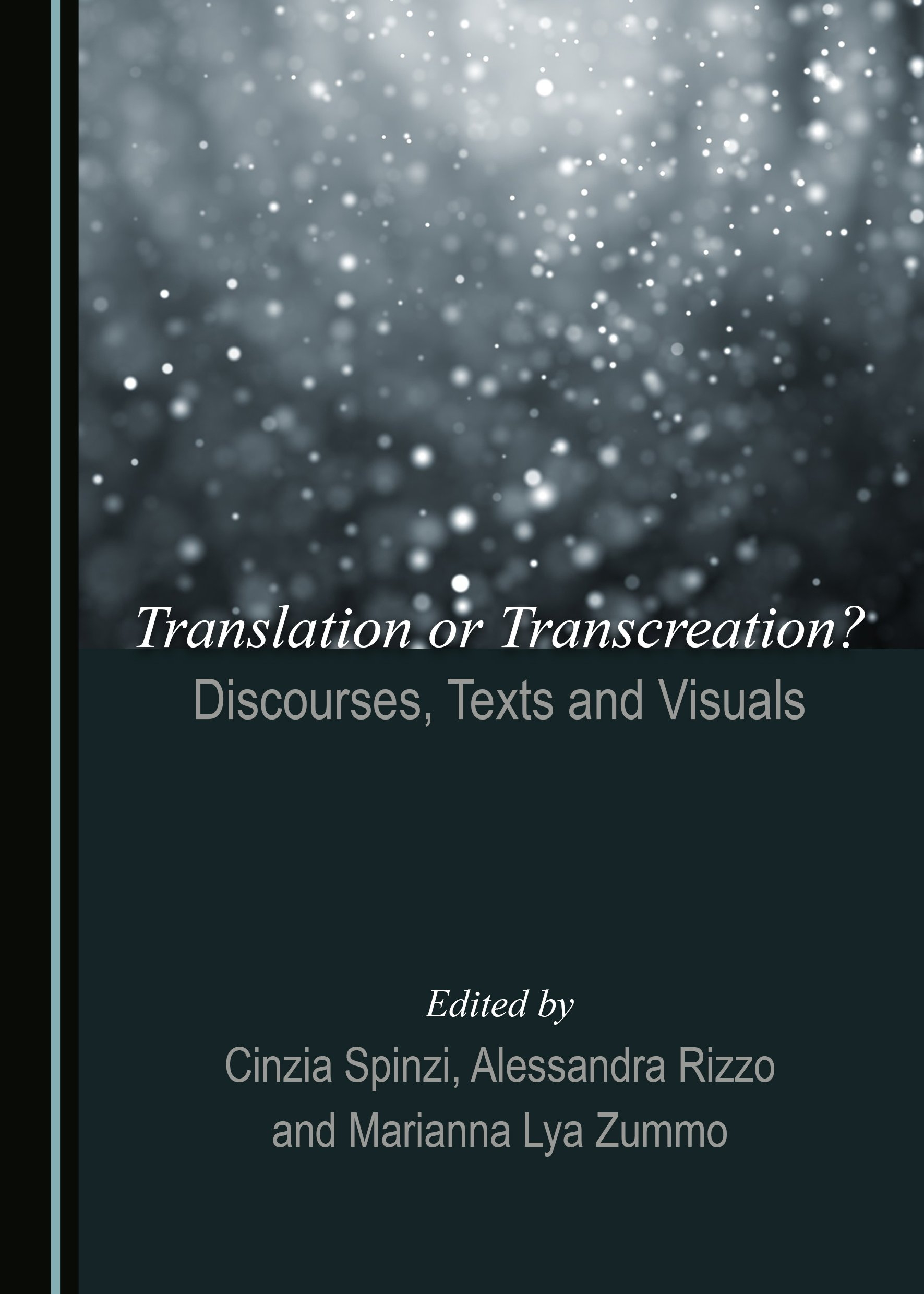 Translation or Transcreation? Discourses, Texts and Visuals