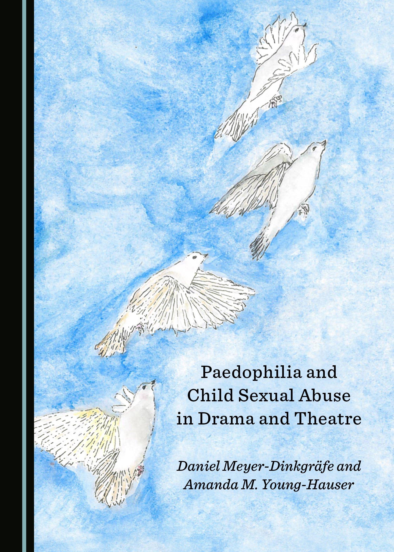 Paedophilia and Child Sexual Abuse in Drama and Theatre