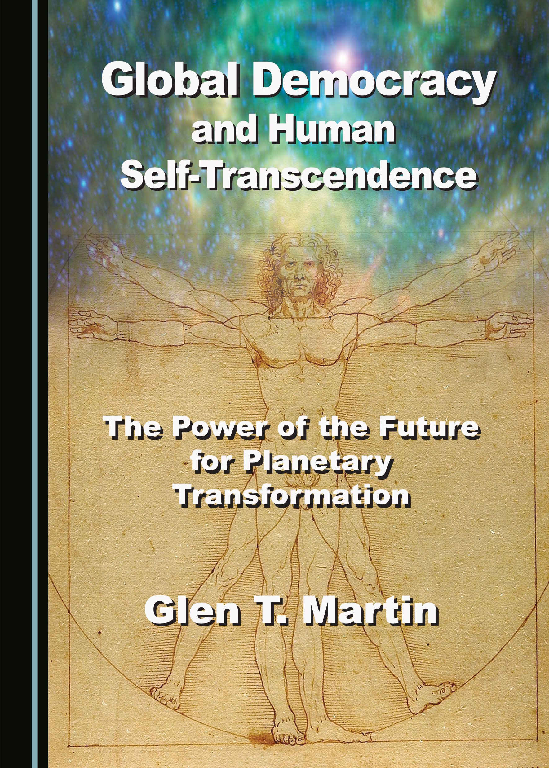 Global Democracy and Human Self-Transcendence: The Power of the Future for Planetary Transformation