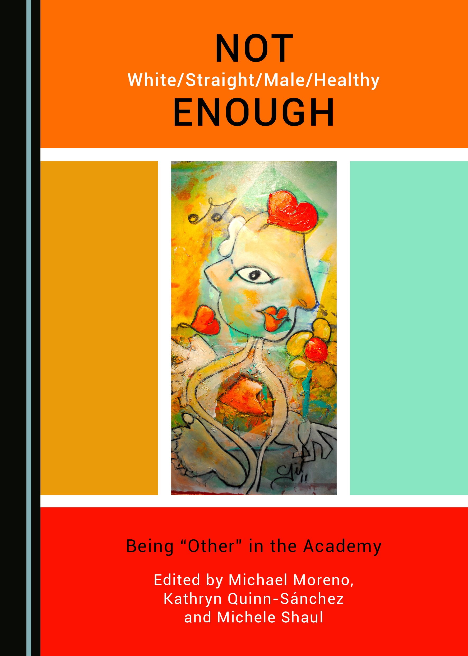 """Not White/Straight/Male/Healthy Enough: Being """"Other"""" in the Academy"""