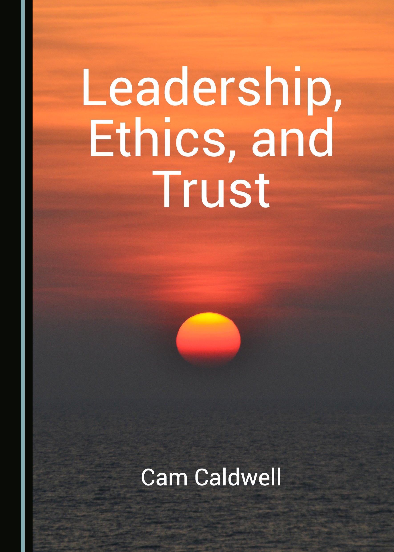 Leadership, Ethics, and Trust