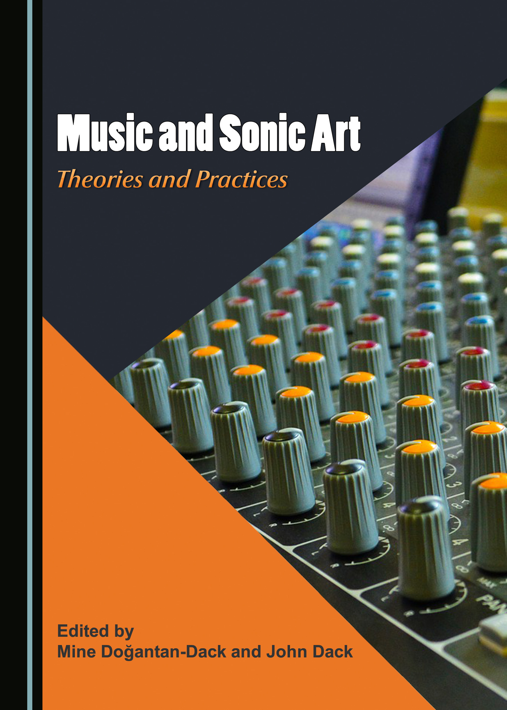 Music and Sonic Art: Theories and Practices